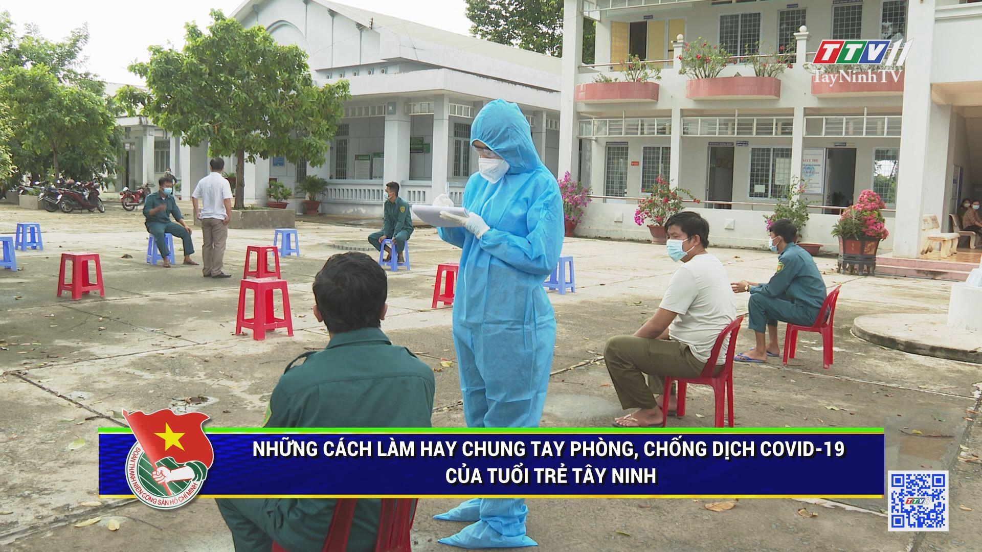 Những cách làm hay chung tay phòng, chống dịch Covid-19 của tuổi trẻ Tây Ninh | THANH NIÊN | TayNinhTV