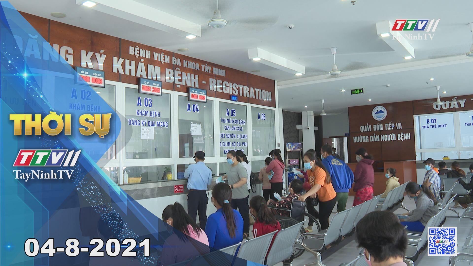 Thời sự Tây Ninh 04-8-2021 | Tin tức hôm nay | TayNinhTV
