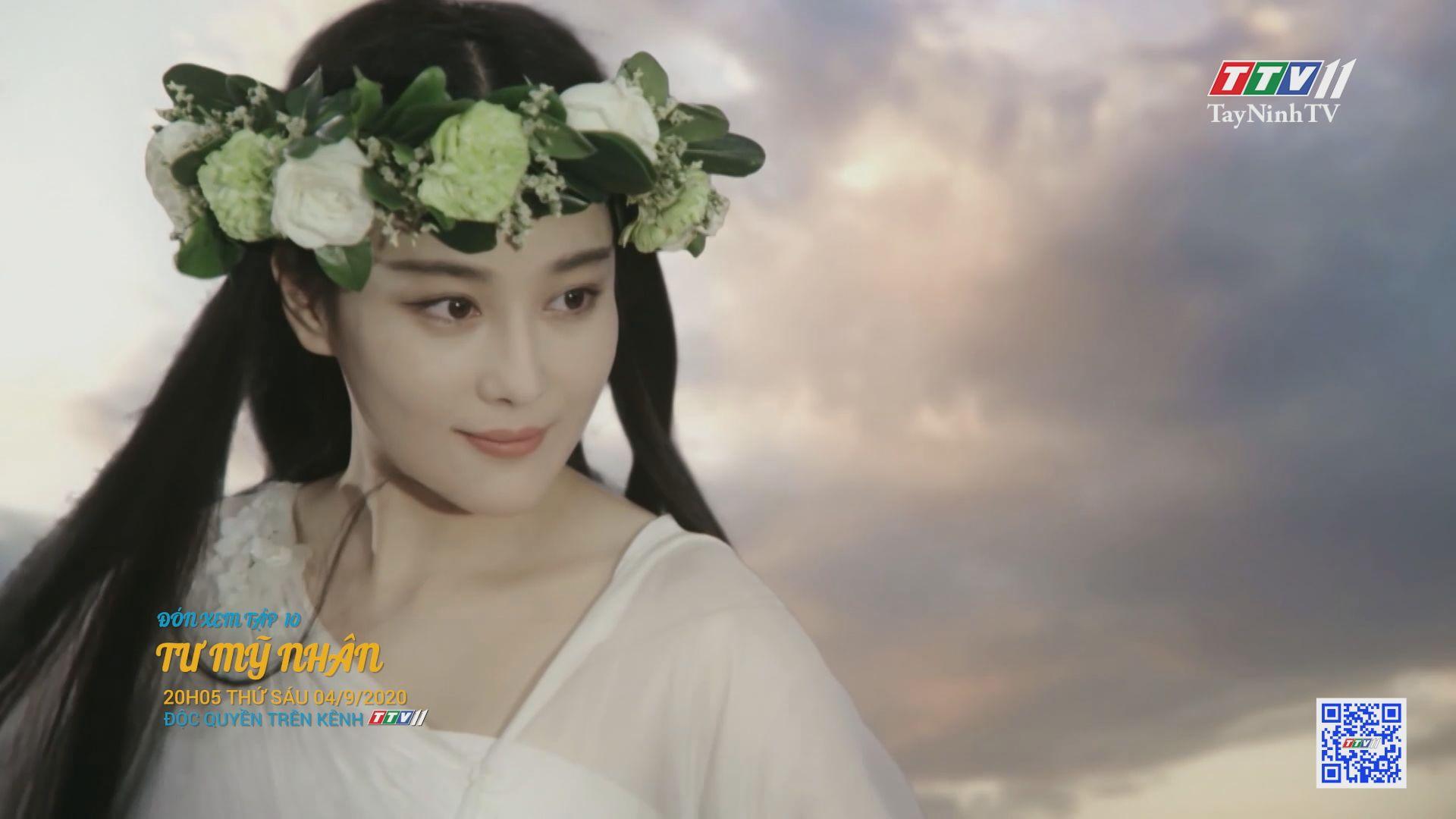 Tư mỹ nhân-TẬP 10 trailer | PHIM TƯ MỸ NHÂN | TayNinhTV