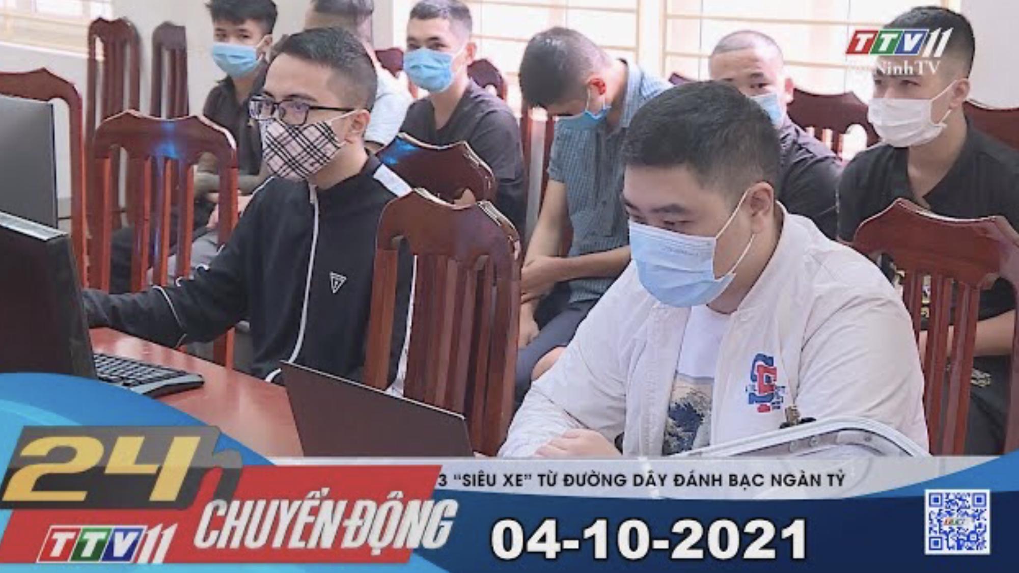 24H CHUYỂN ĐỘNG 04/10/2021 | Tin tức hôm nay | TayNinhTV