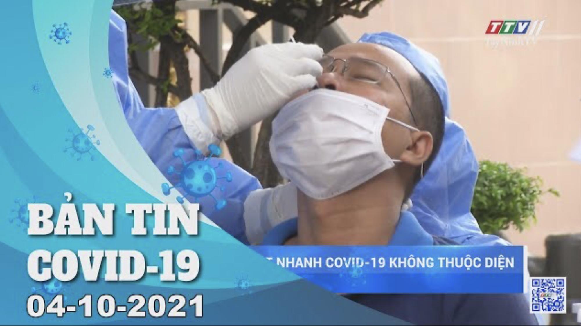 BẢN TIN COVID-19 04/10/2021 | Tin tức hôm nay | TayNinhTV