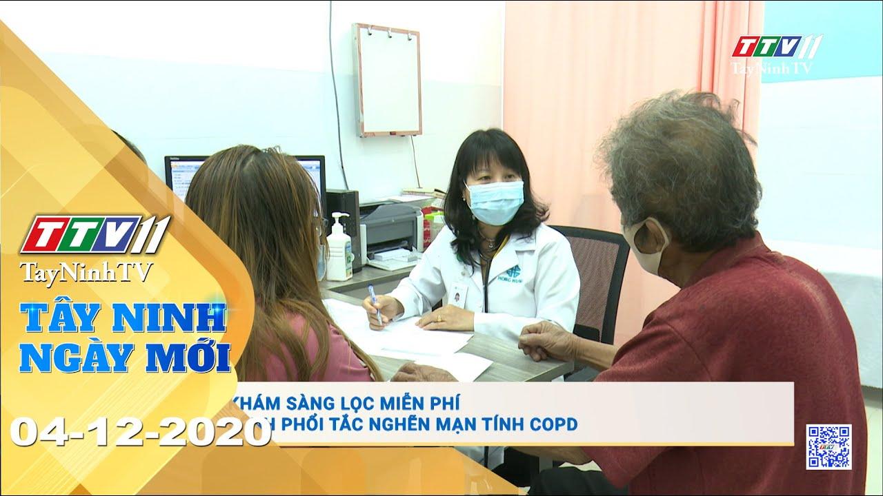 Tây Ninh Ngày Mới 04-12-2020 | Tin tức hôm nay | TayNinhTV