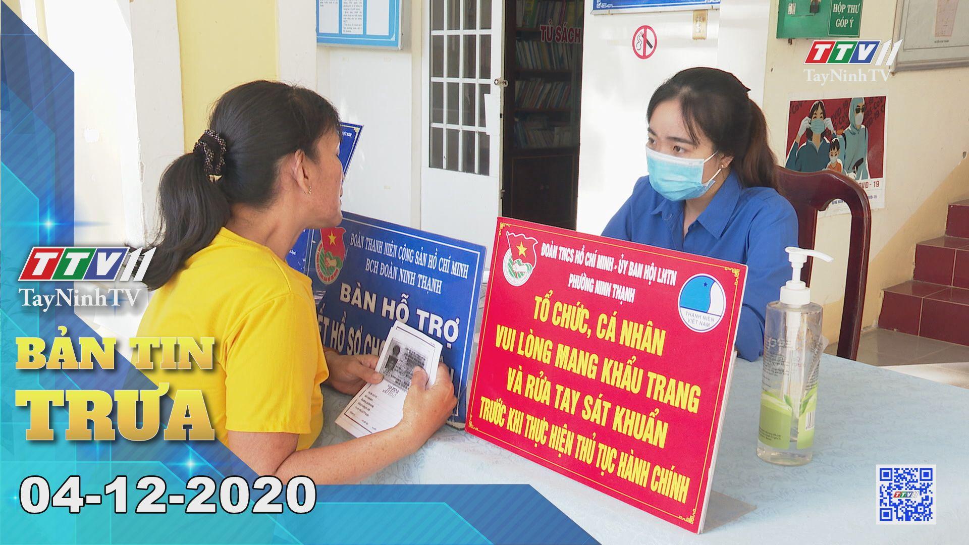 Bản tin trưa 04-12-2020 | Tin tức hôm nay | TayNinhTV
