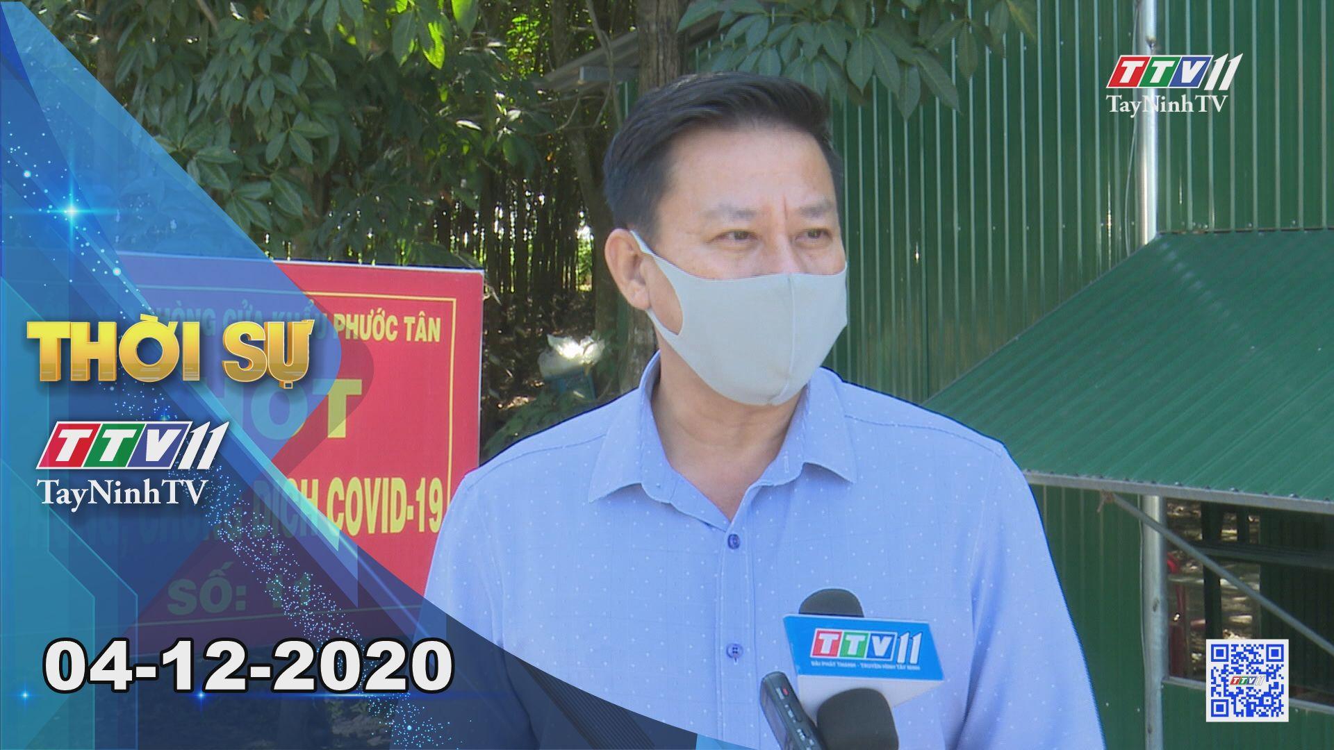 Thời sự Tây Ninh 04-12-2020 | Tin tức hôm nay | TayNinhTV