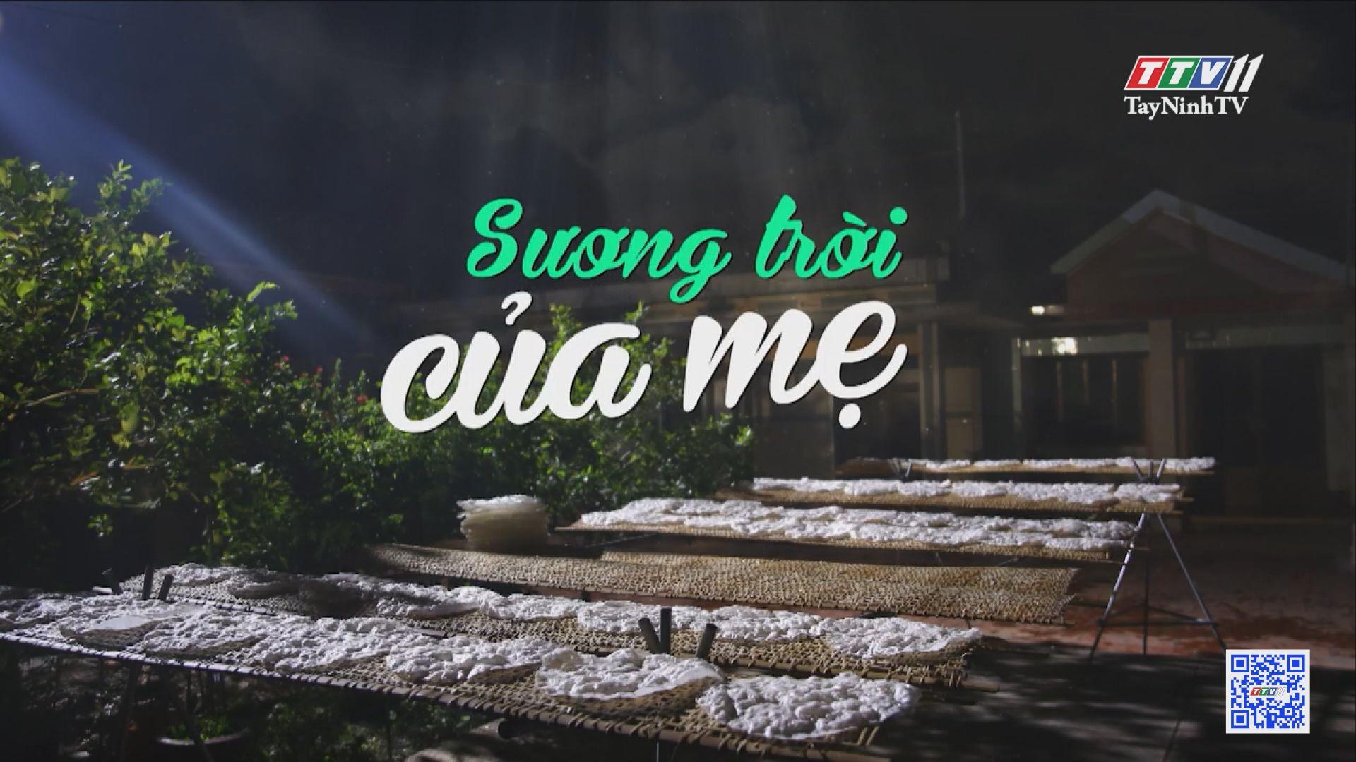 Sương trời của mẹ | TÁC PHẨM DỰ THI LIÊN HOAN TRUYỀN HÌNH 2020 | TayNinhTV