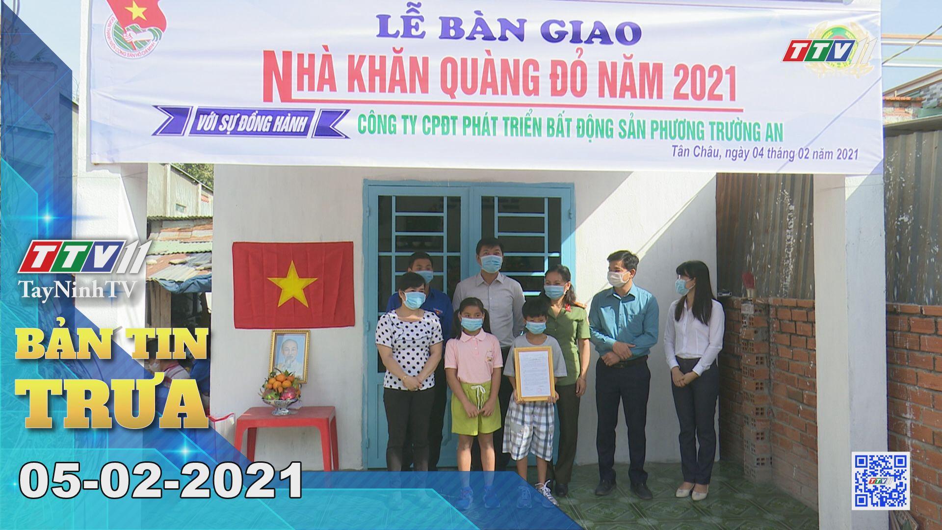 Bản tin trưa 05-02-2021 | Tin tức hôm nay | TayNinhTV