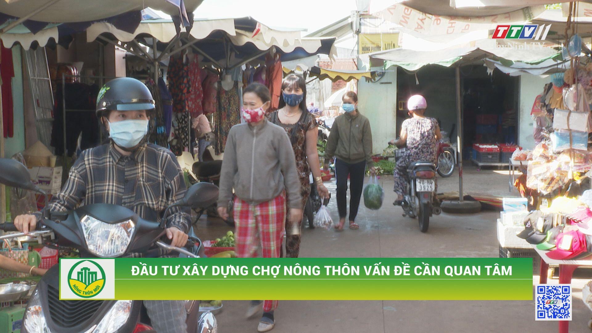 Đầu tư xây dựng chợ nông thôn vấn đề cần quan tâm   TÂY NINH XÂY DỰNG NÔNG THÔN MỚI   TayNinhTV