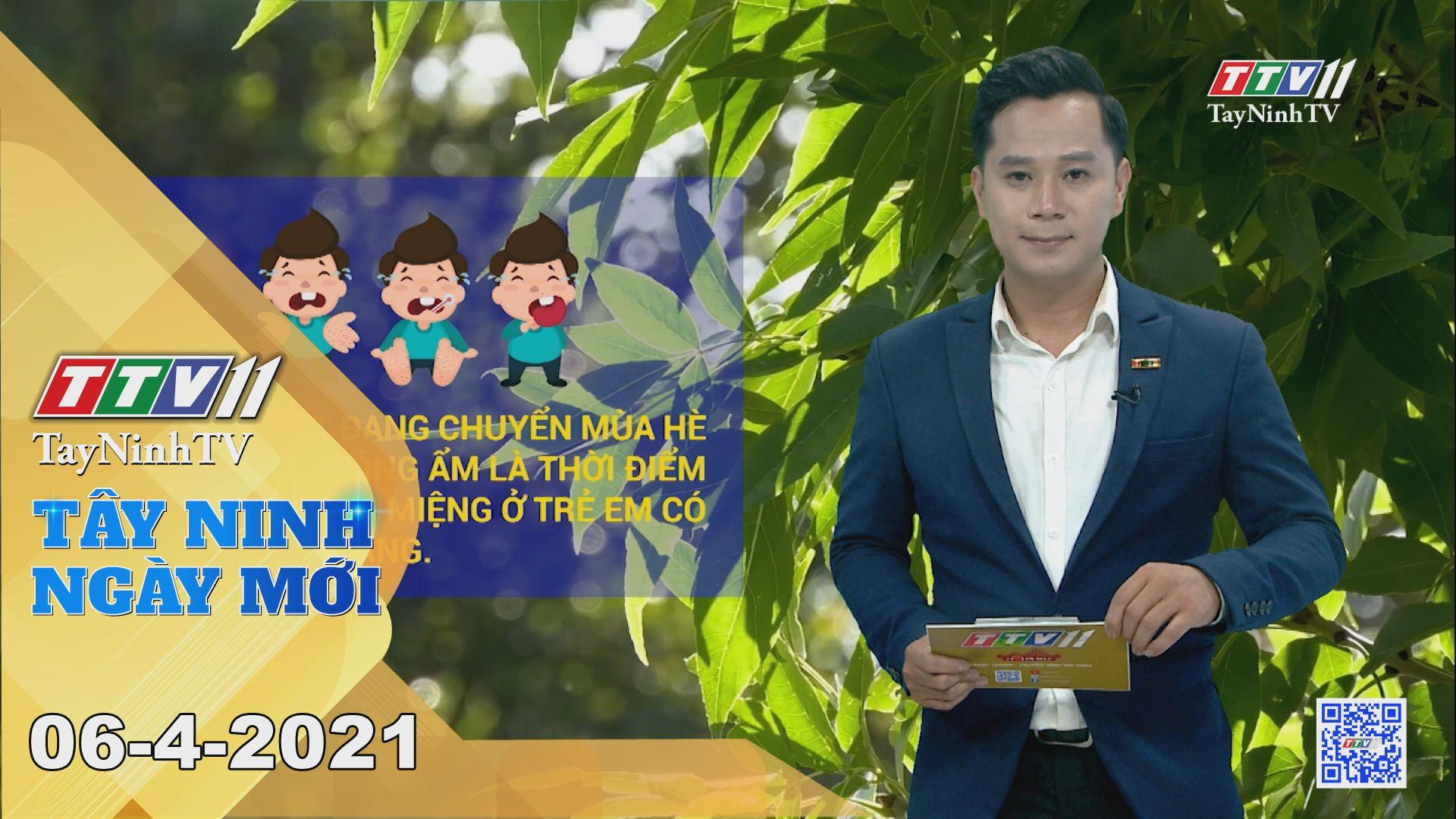 Tây Ninh Ngày Mới 06-4-2021 | Tin tức hôm nay | TayNinhTV