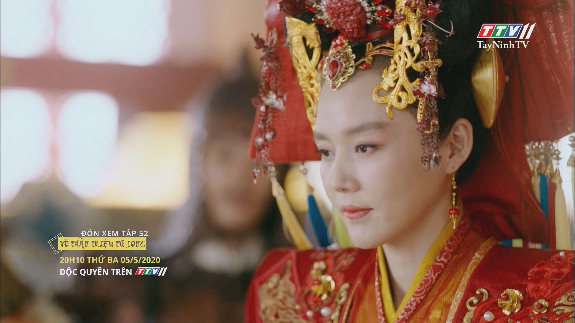 Trailer - VÕ THẦN TRIỆU TỬ LONG - TẬP 52 | Võ thần Triệu Tử Long | TayNinhTV