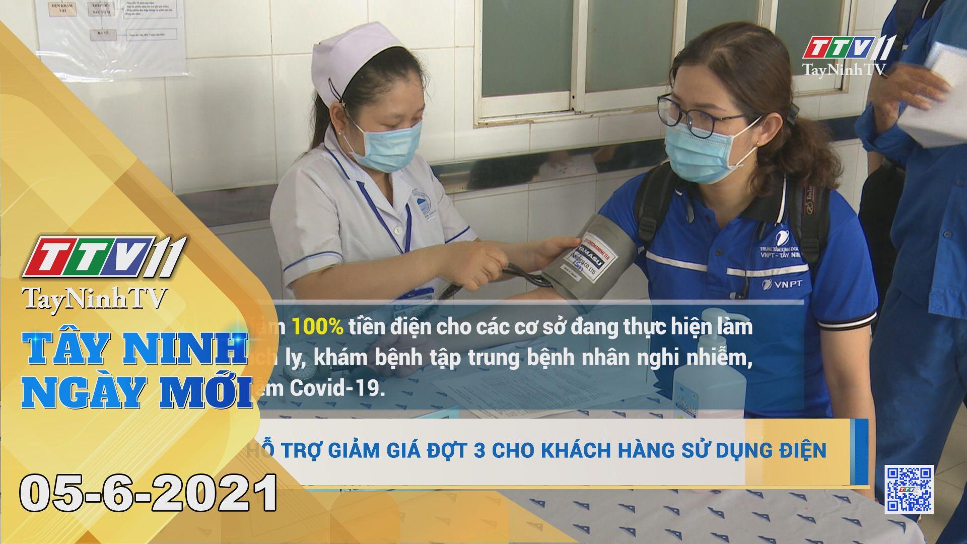 Tây Ninh Ngày Mới 05-6-2021 | Tin tức hôm nay | TayNinhTV