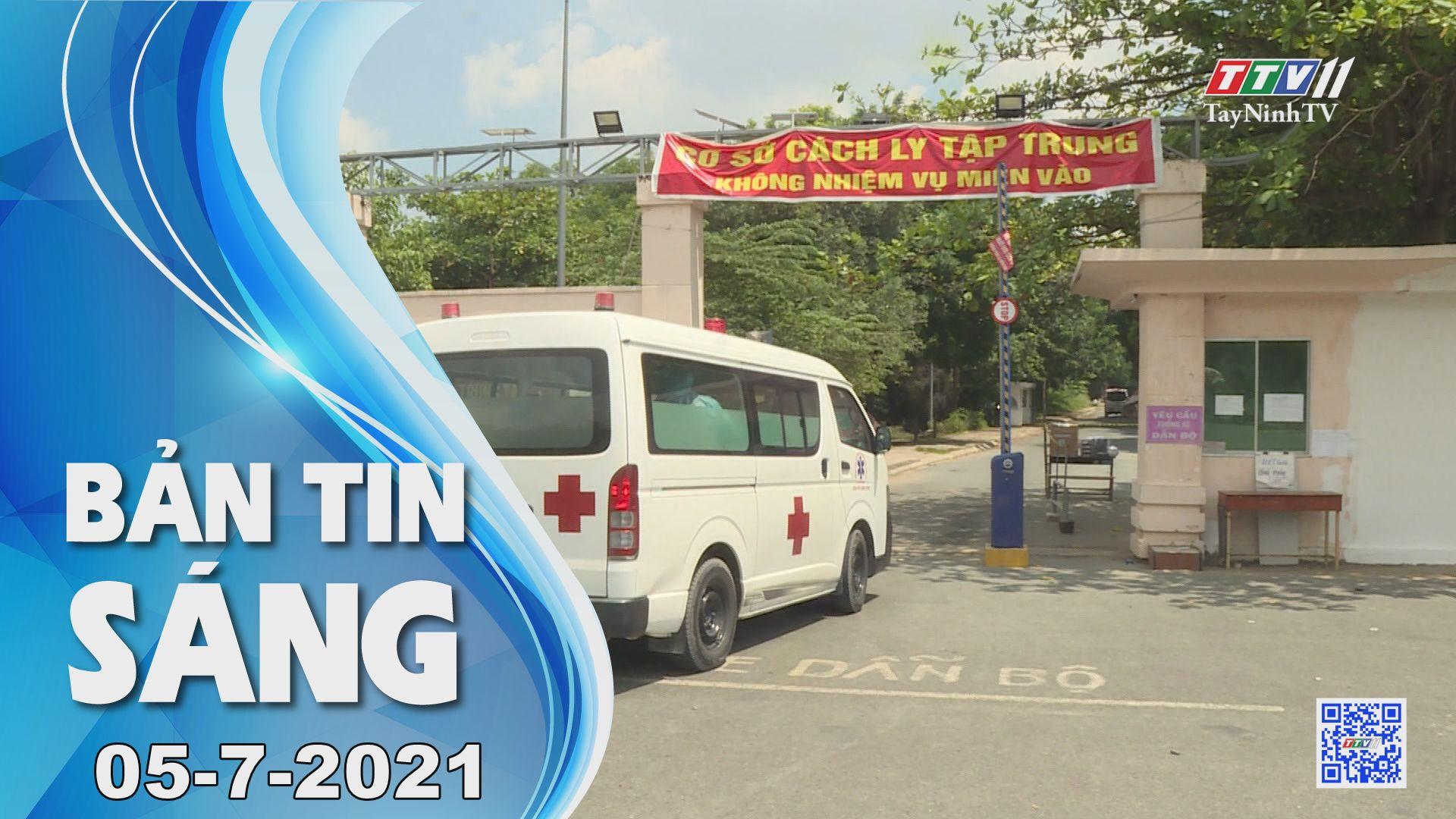 Bản tin sáng 05-7-2021 | Tin tức hôm nay | TayNinhTV