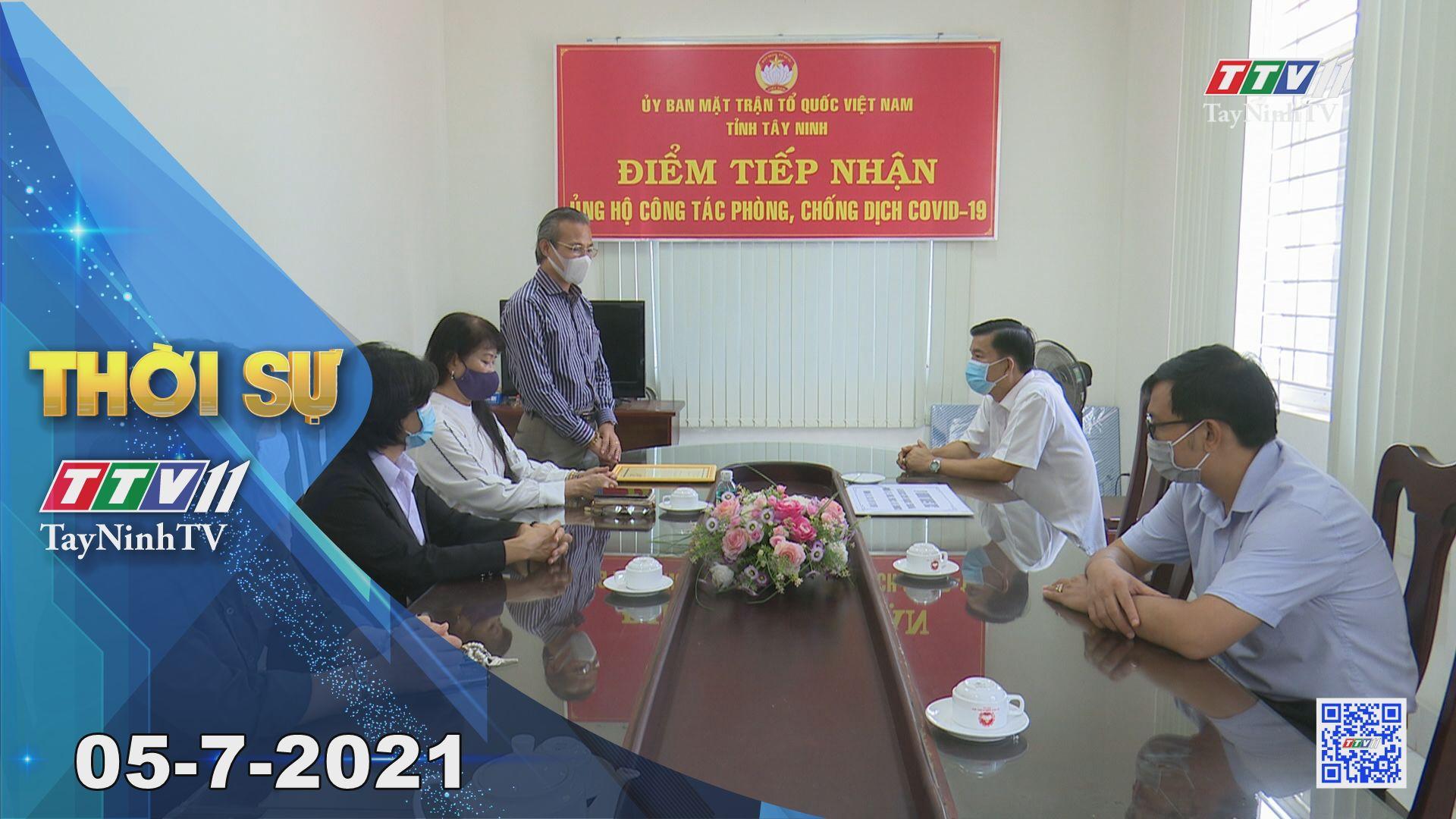 Thời sự Tây Ninh 05-7-2021   Tin tức hôm nay   TayNinhTV