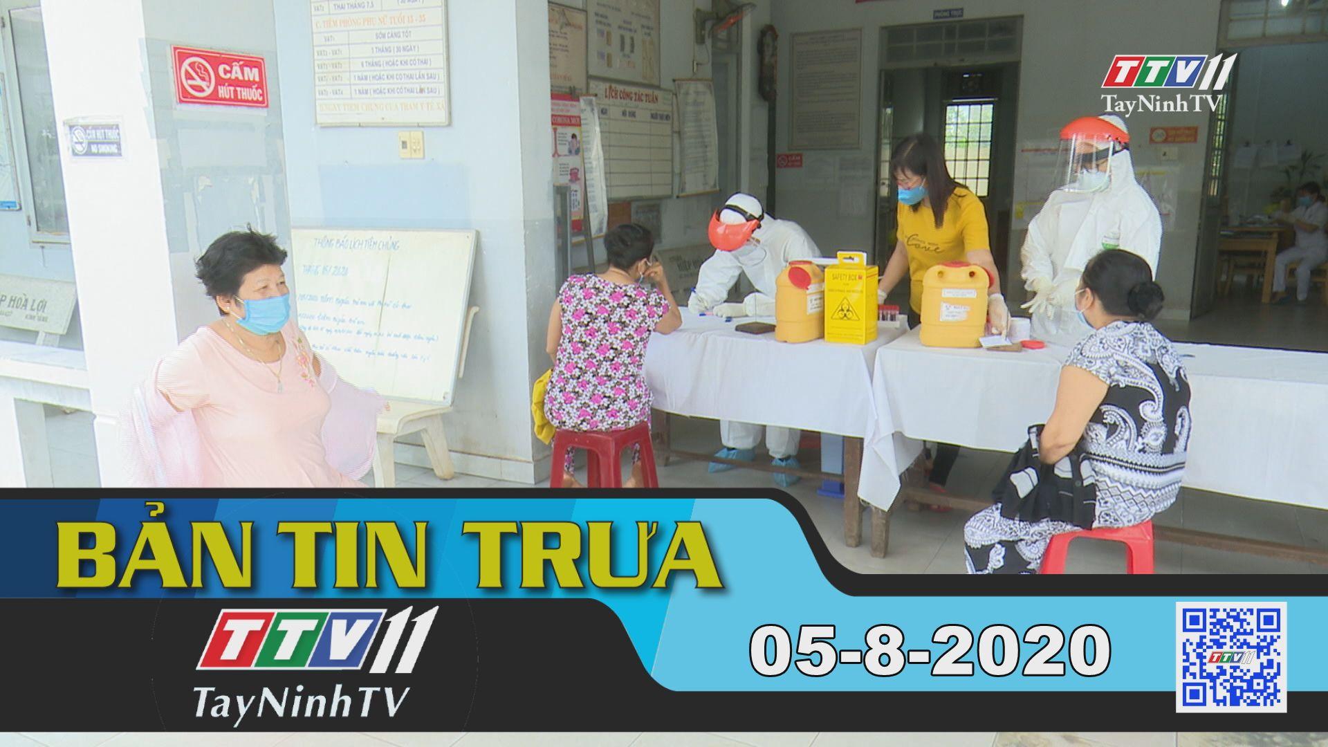 Bản tin trưa 05-8-2020 | Tin tức hôm nay | TayNinhTV