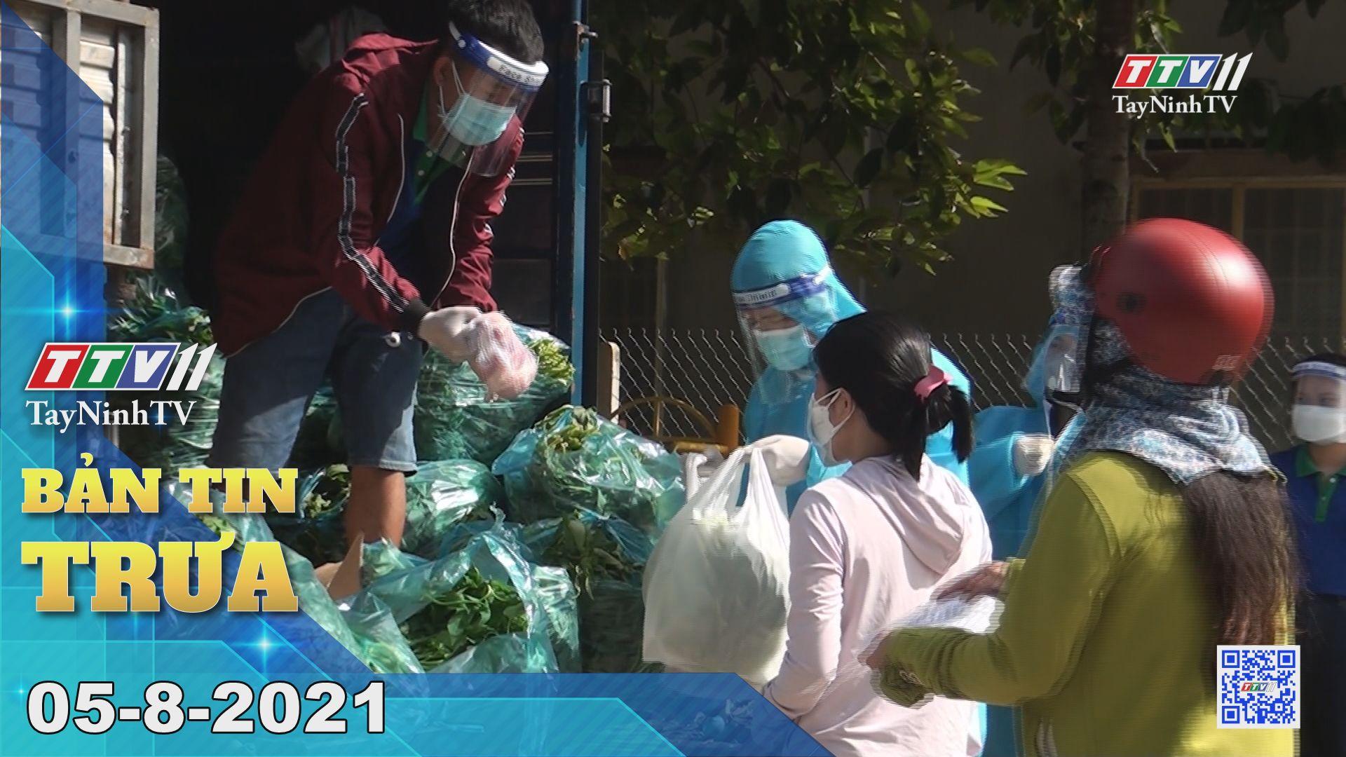 Bản tin trưa 05-8-2021 | Tin tức hôm nay | TayNinhTV