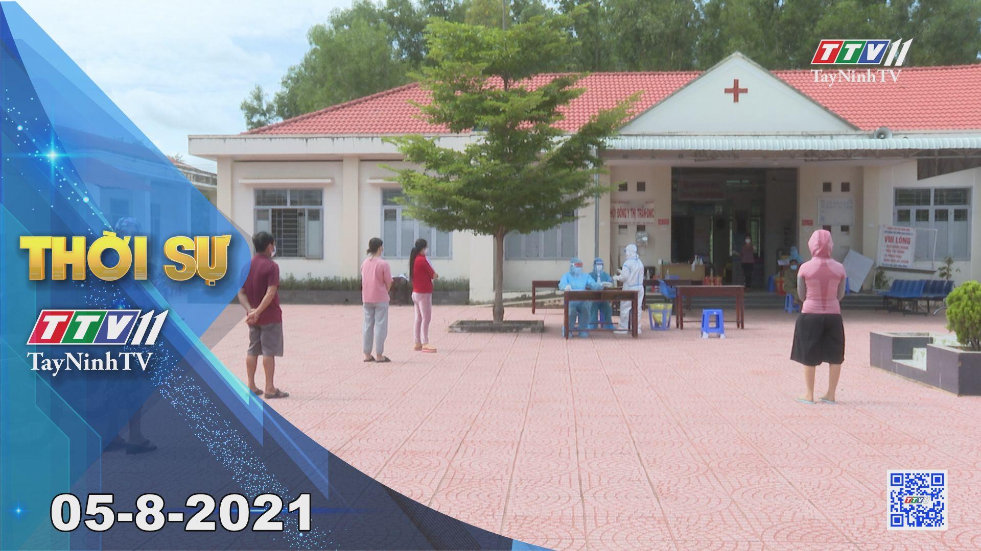 Thời sự Tây Ninh 05-8-2021 | Tin tức hôm nay | TayNinhTV