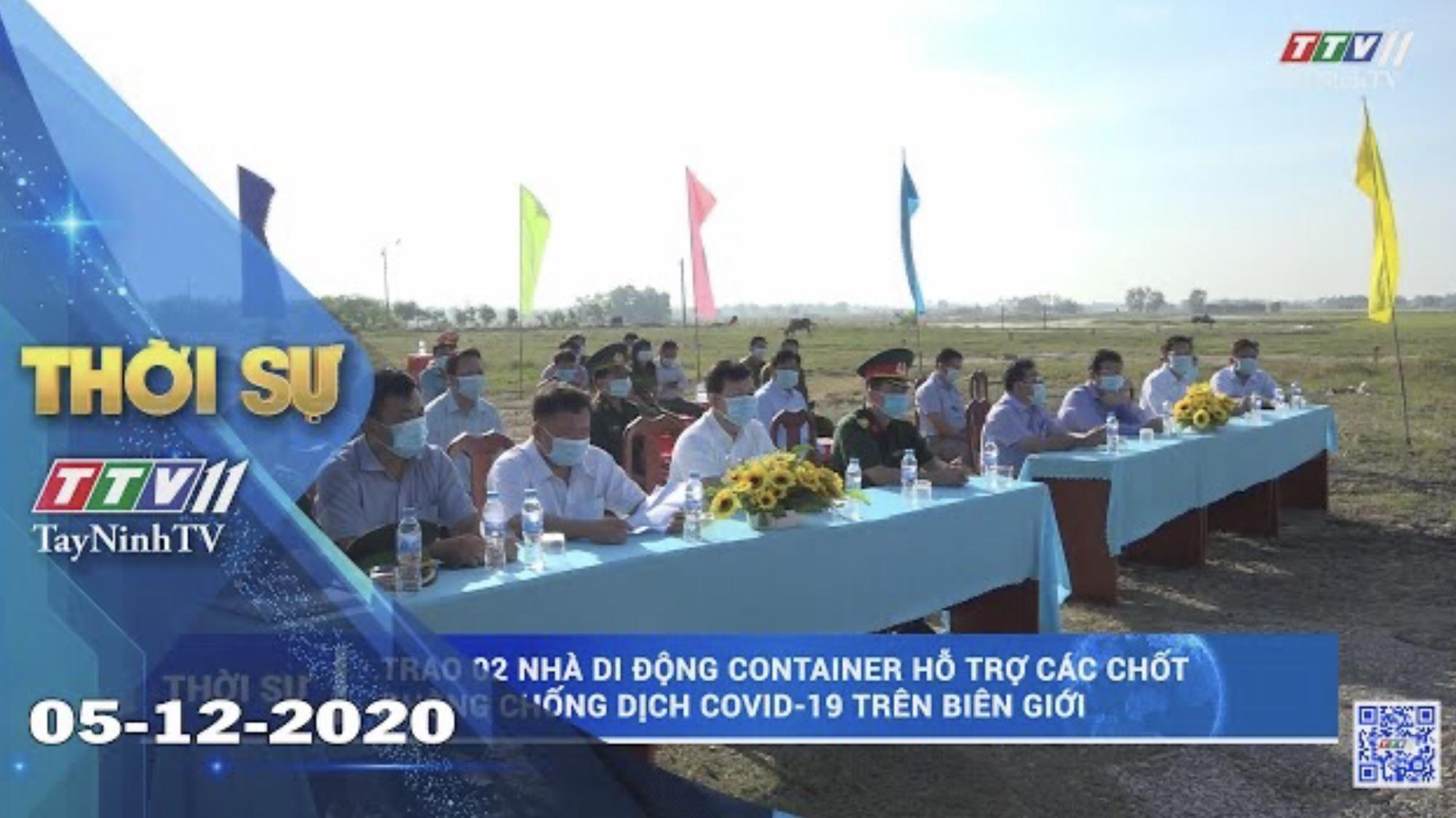 Thời sự Tây Ninh 05-12-2020 | Tin tức hôm nay | TayNinhTV