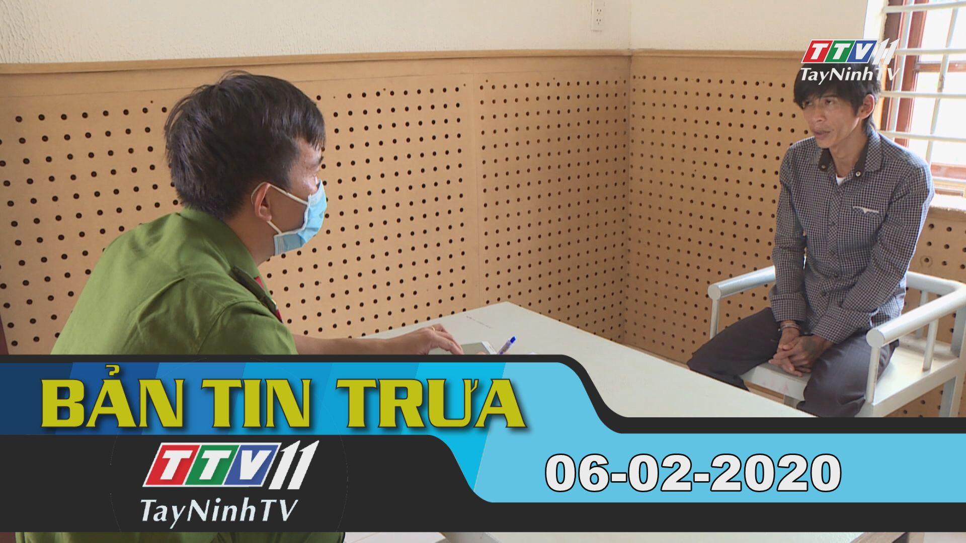 Bản tin trưa 06-02-2020 | Tin tức hôm nay | TayNinhTV