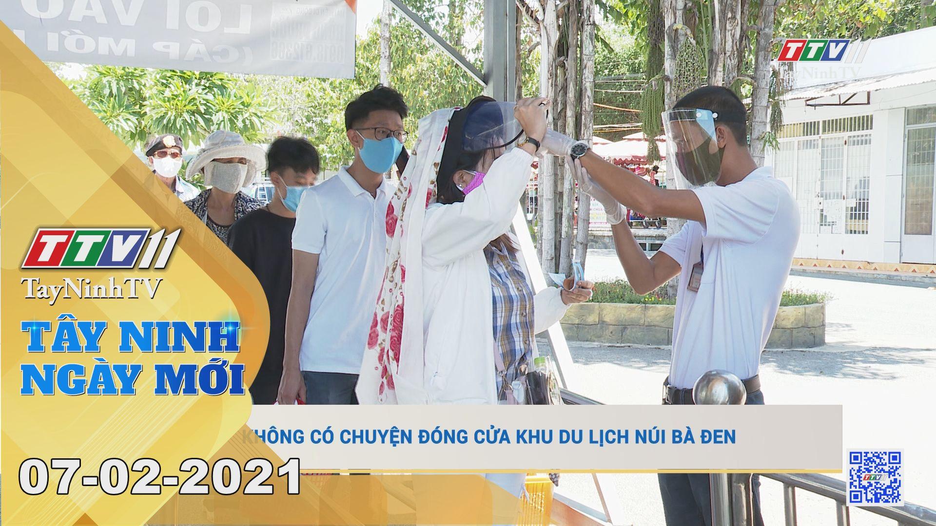 Tây Ninh Ngày Mới 07-02-2021 | Tin tức hôm nay | TayNinhTV