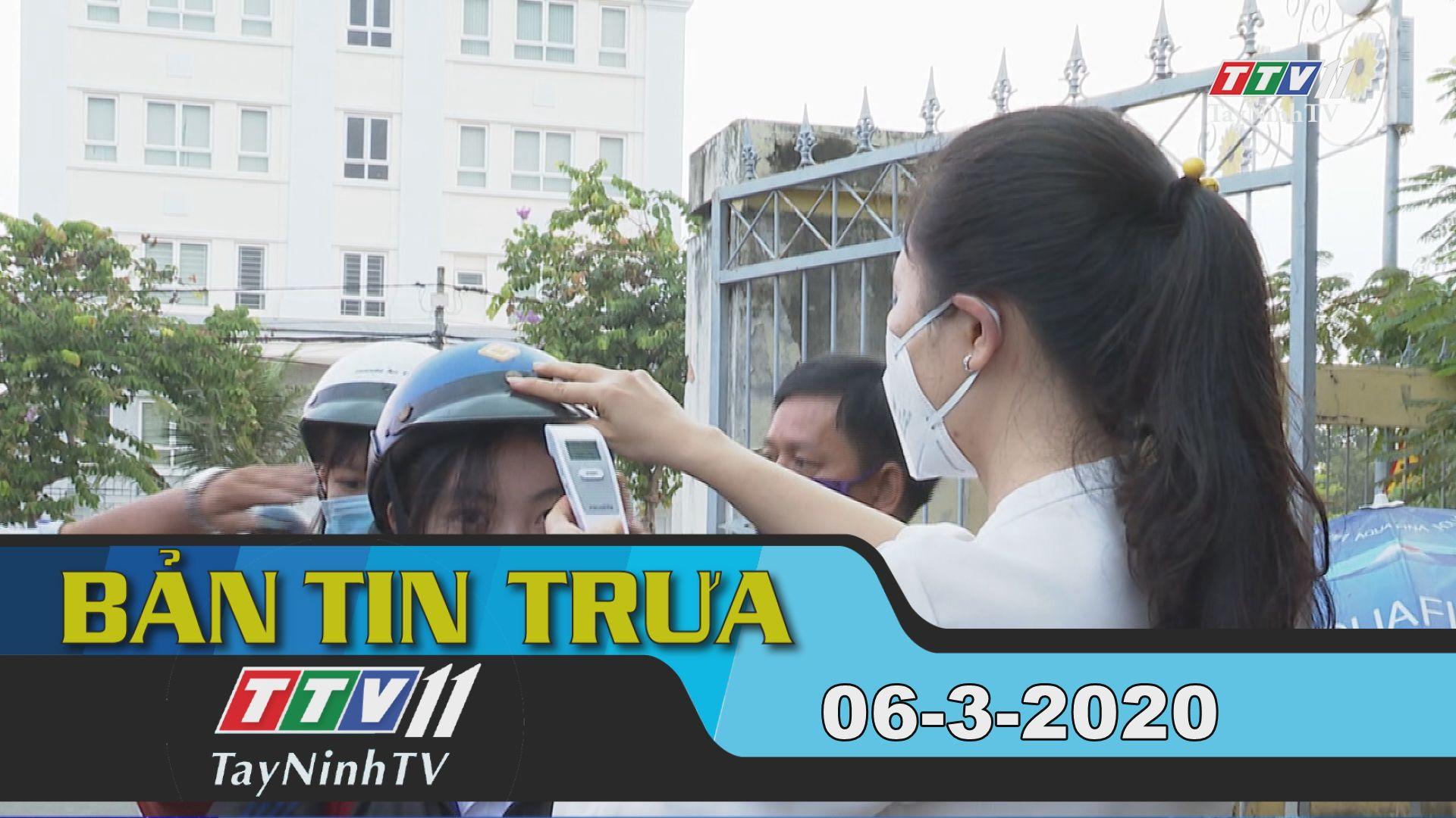 Bản tin trưa 06-3-2020 | Tin tức hôm nay | TayNinhTV