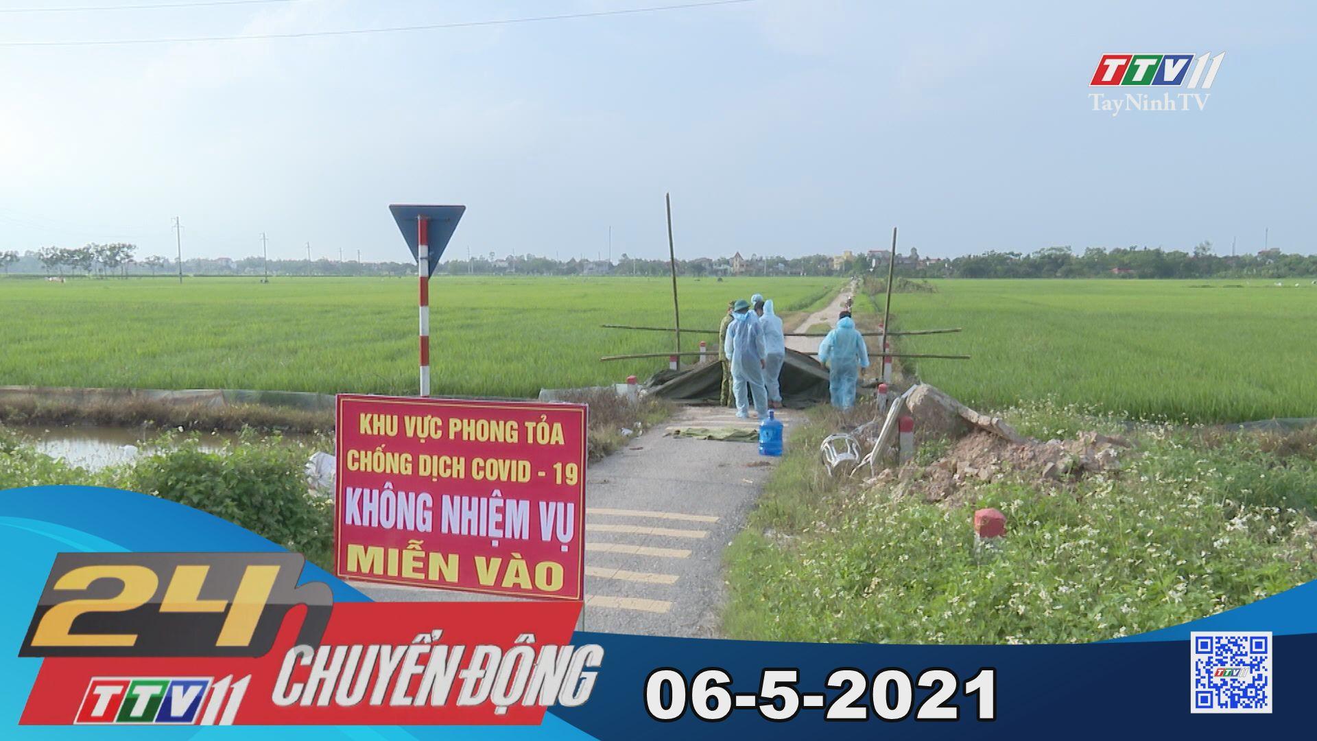24h Chuyển động 06-5-2021 | Tin tức hôm nay | TayNinhTV