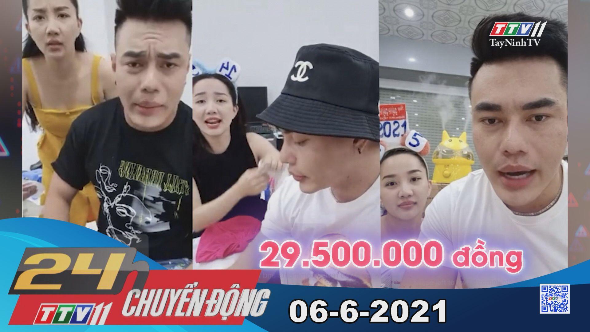 24h Chuyển động 06-6-2021 | Tin tức hôm nay | TayNinhTV