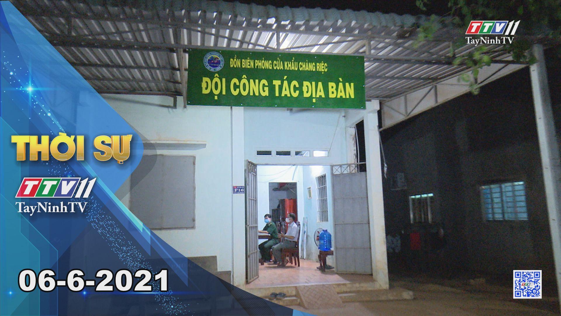 Thời sự Tây Ninh 06-6-2021 | Tin tức hôm nay | TayNinhTV