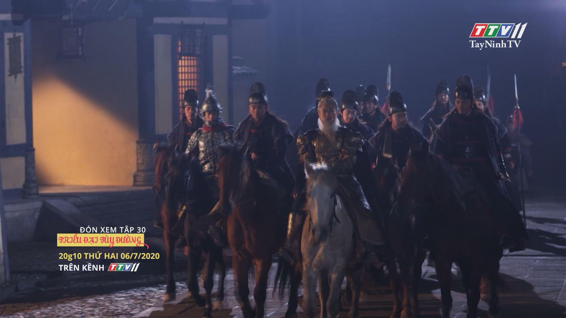 Triều đại Tùy Đường - TẬP 30 trailer | TRIỀU ĐẠI TÙY ĐƯỜNG | TayNinhTV