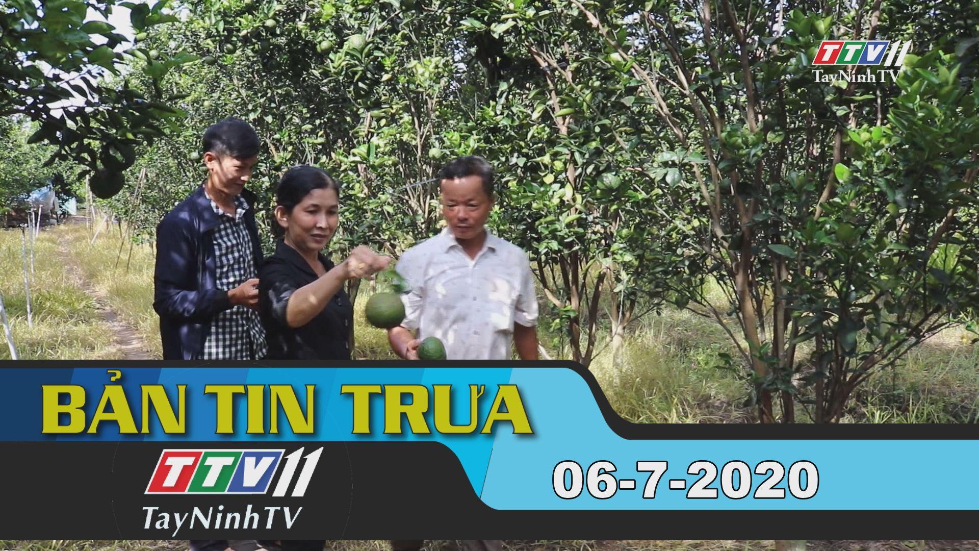 Bản tin trưa 06-7-2020 | Tin tức hôm nay | TayNinhTV