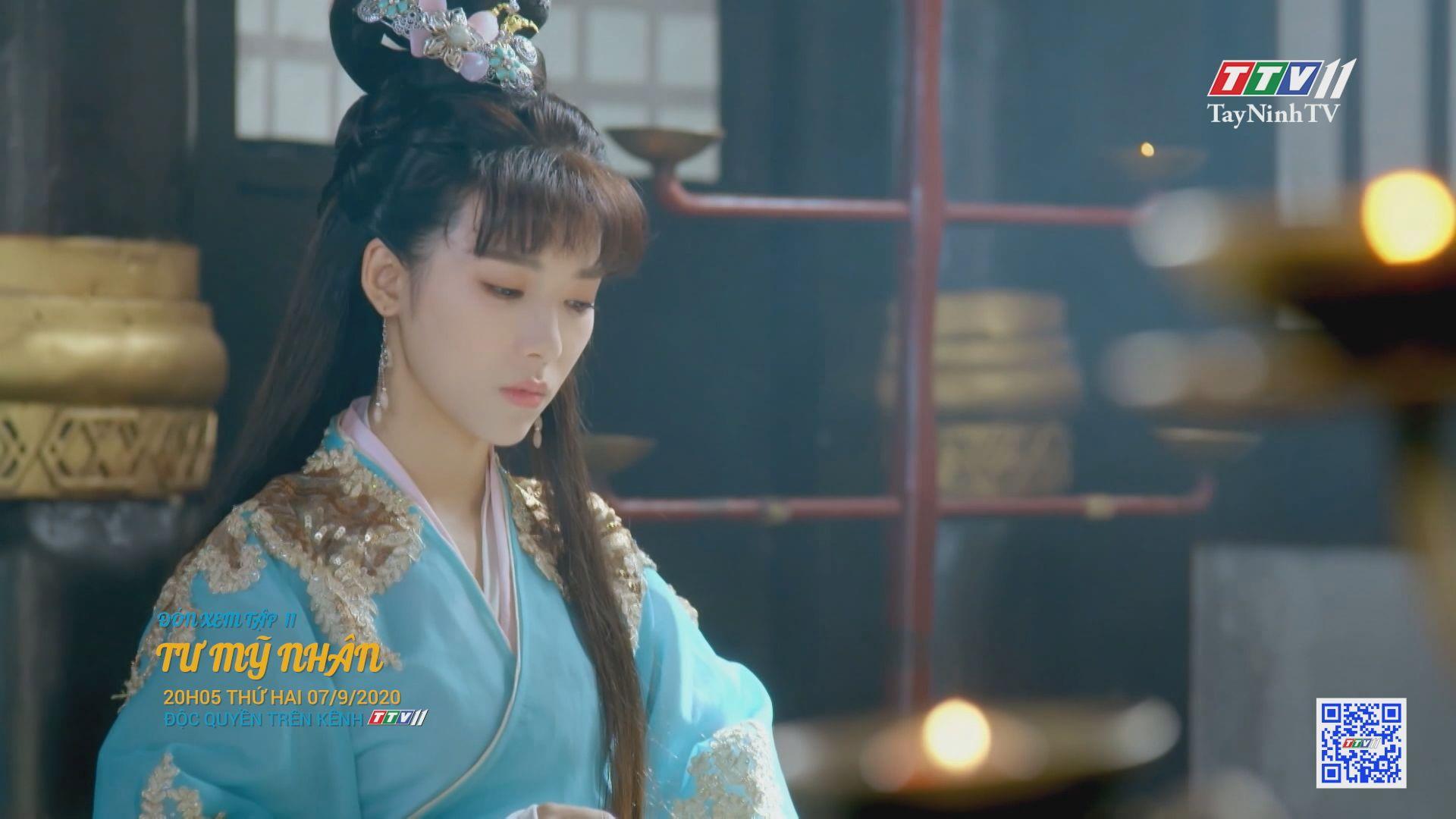 Tư mỹ nhân-TẬP 11 trailer | PHIM TƯ MỸ NHÂN | TayNinhTV