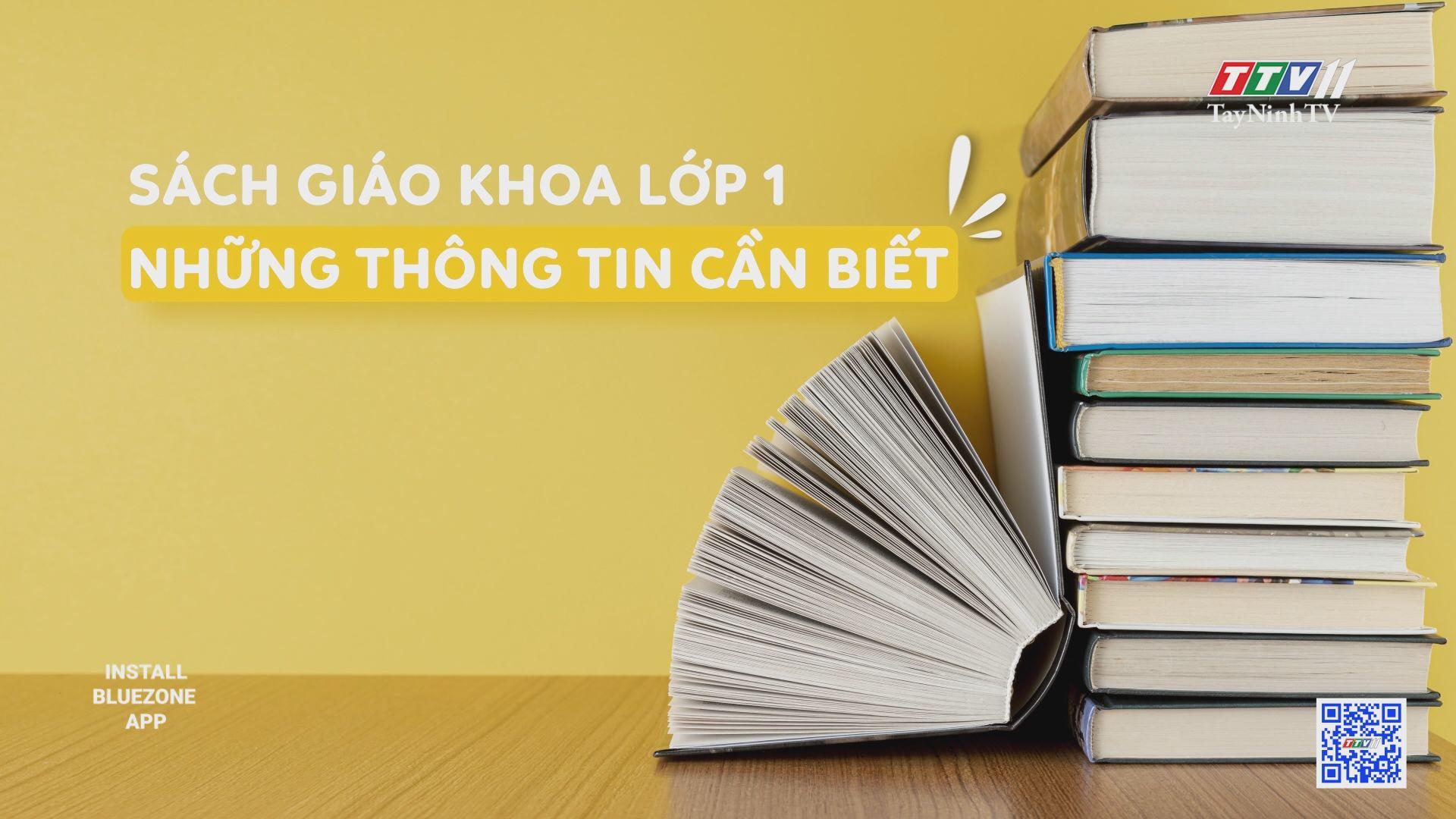 Sách giáo khoa lớp 1 và những thông tin cần biết | TRANG TUỔI THƠ | TayNinhTV