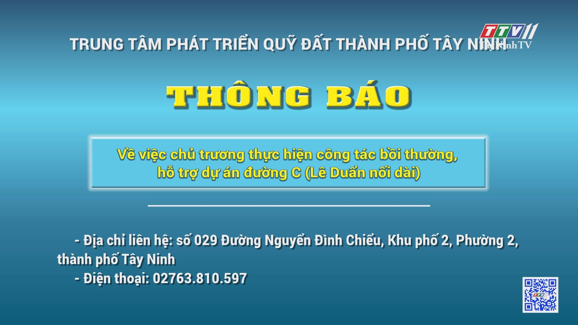THÔNG BÁO-Về việc chủ trương thực hiện công tác bồi thường, hỗ trợ dự án đường C (Lê Duẩn nối dài) | TayNinhTV