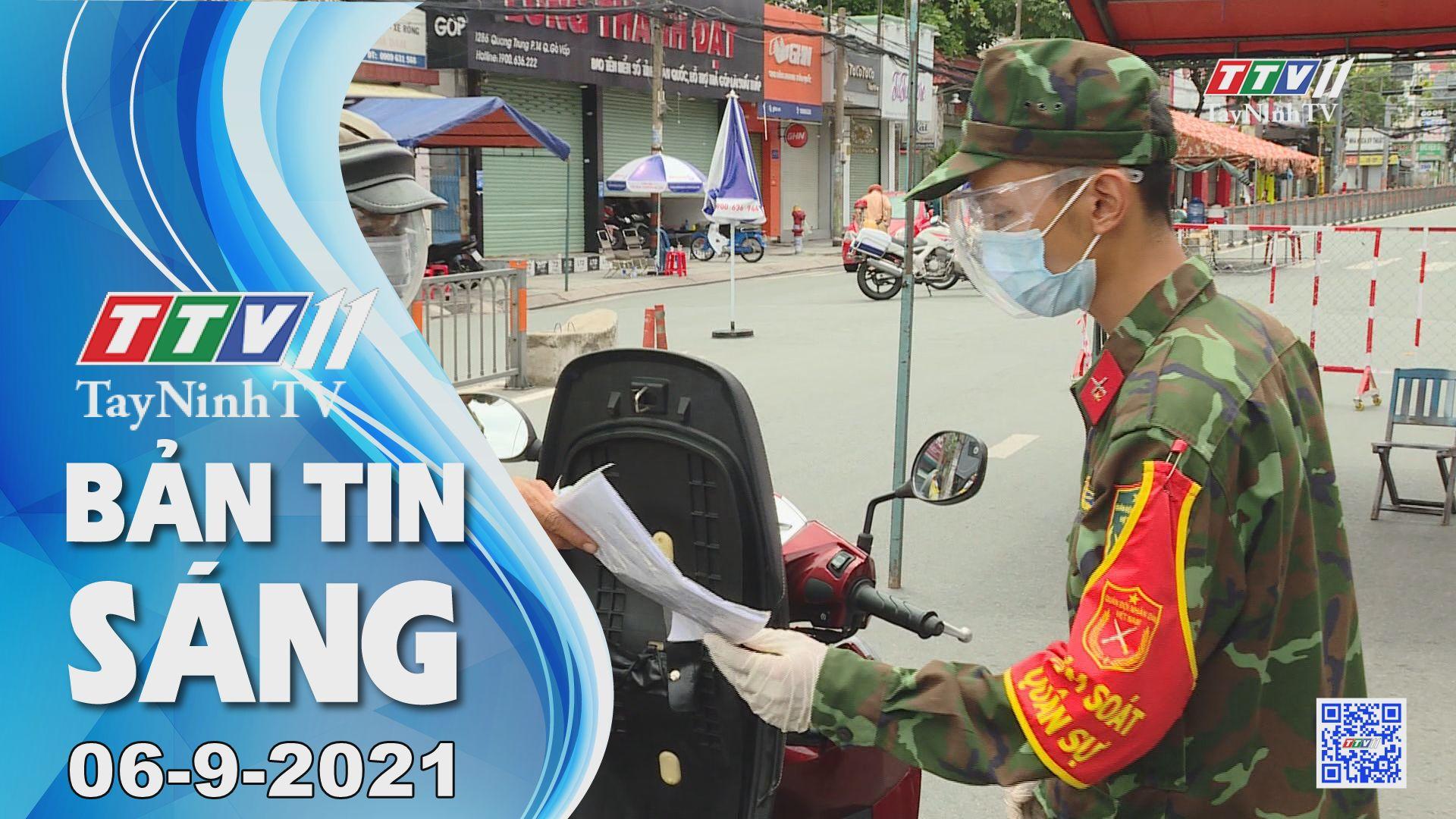 Bản tin sáng 06-9-2021 | Tin tức hôm nay | TayNinhTV