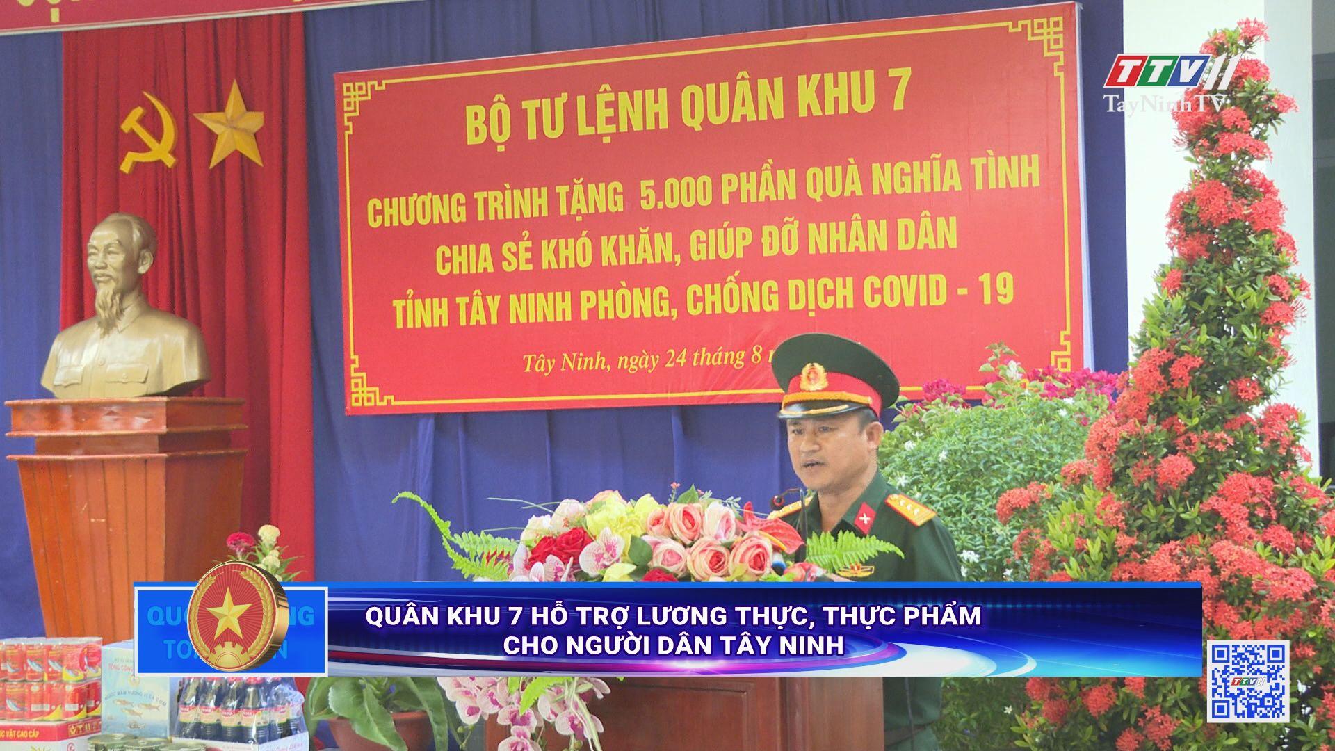 Quân khu 7 hỗ trợ lương thực, thực phẩm cho người dân Tây Ninh   QUỐC PHÒNG TOÀN DÂN   TayNinhTV