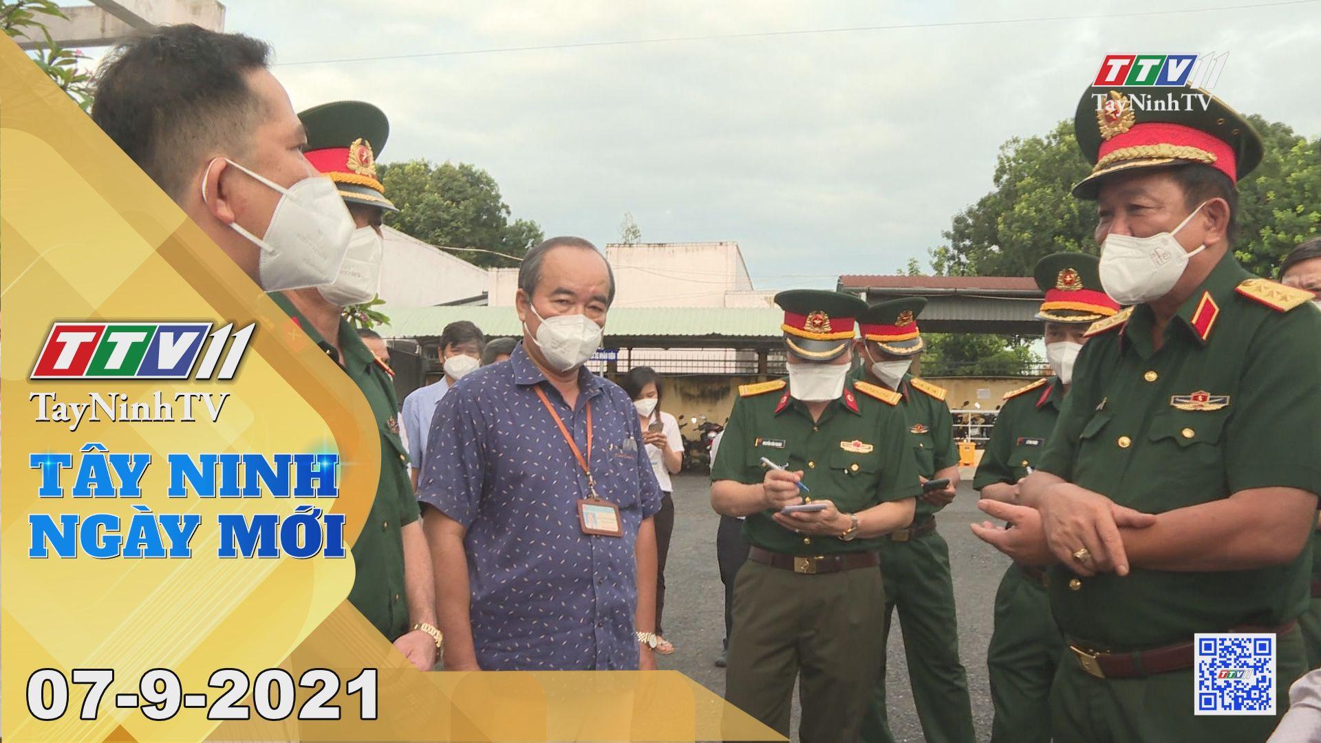 Tây Ninh Ngày Mới 07-9-2021 | Tin tức hôm nay | TayNinhTV