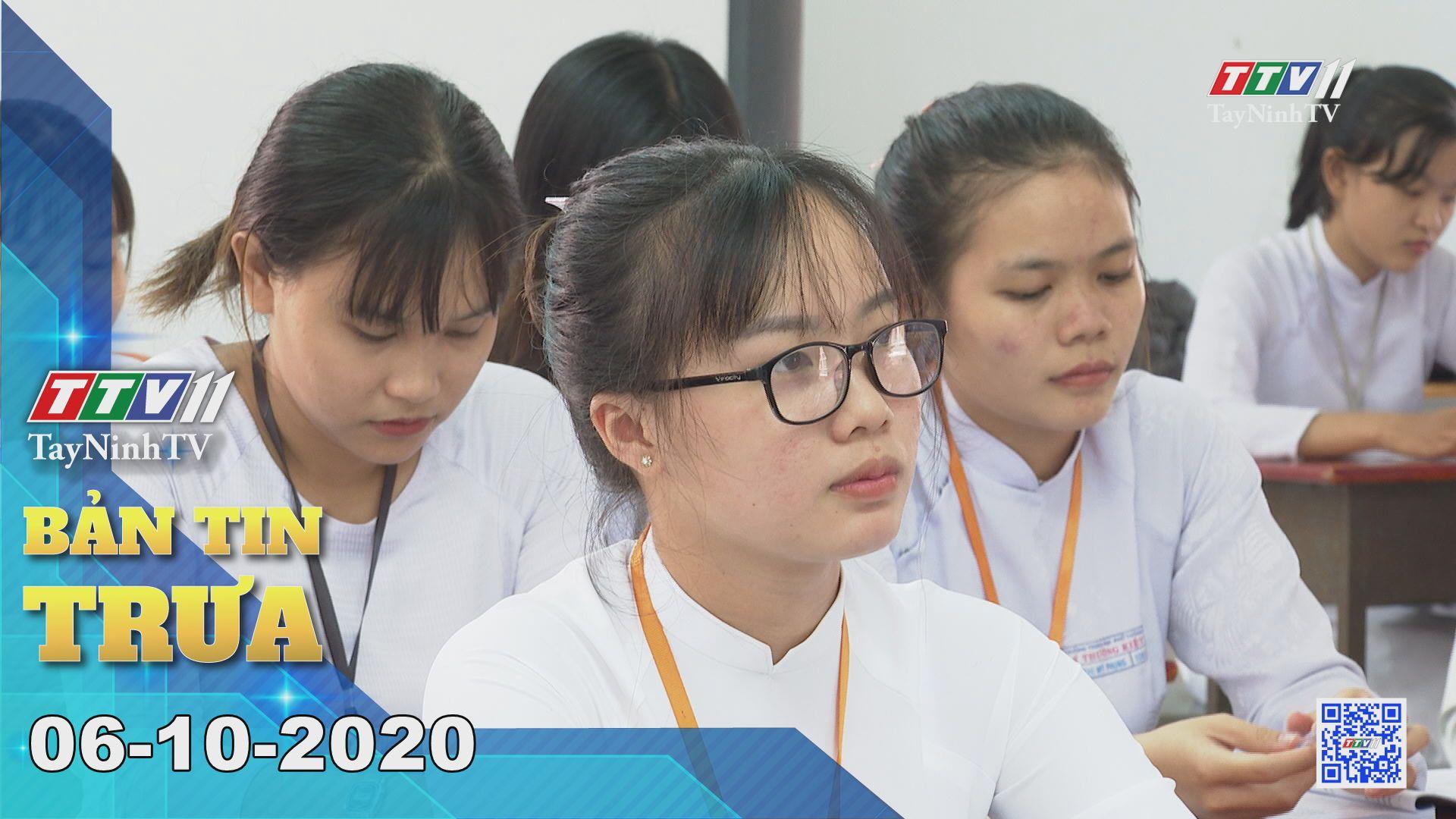 Bản tin trưa 06-10-2020 | Tin tức hôm nay | TayNinhTV