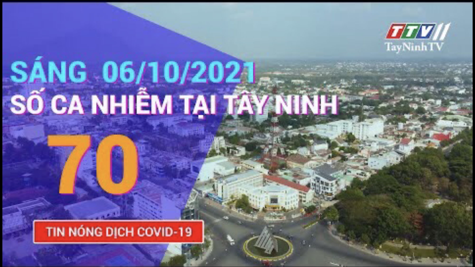 TIN TỨC COVID-19 SÁNG 06/10/2021 | Tin tức hôm nay | TayNinhTV