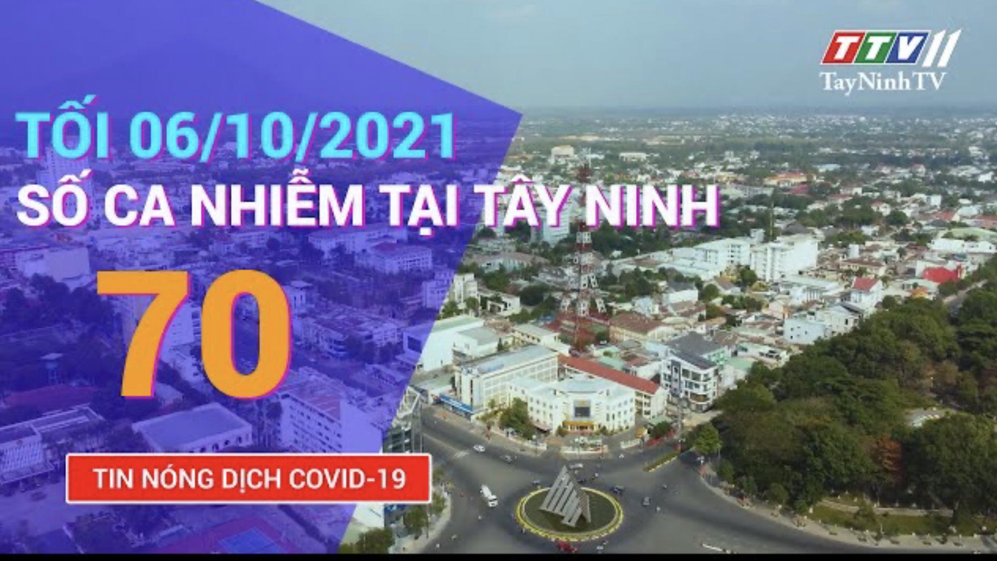 TIN TỨC COVID-19 TỐI NGÀY 06/10/2021 | Tin tức hôm nay | TayNinhTV