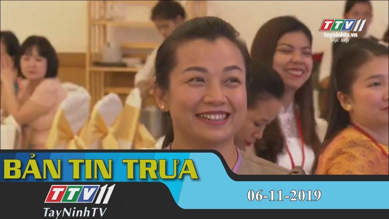 Bản tin trưa 06-11-2019 | BẢN TIN TRƯA | Tây Ninh TV
