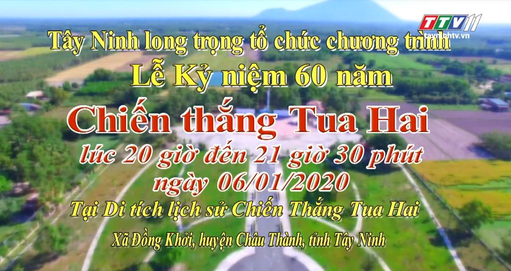 Chương trình Lễ kỷ niệm 60 năm Chiến thắng Tua Hai (26/01/1960 - 26/01/2020) | TayNinhTV