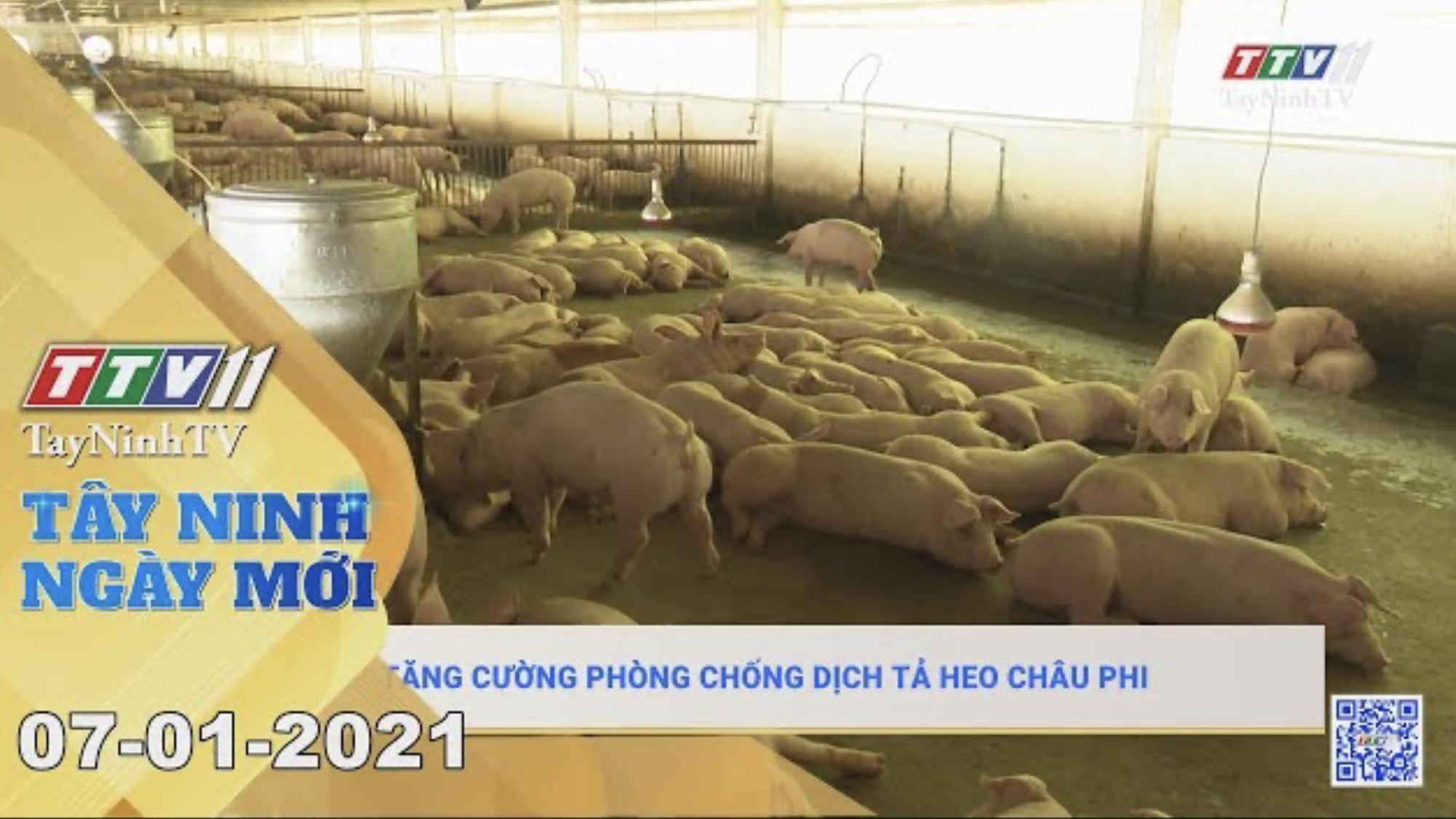 Tây Ninh Ngày Mới 07-01-2021 | Tin tức hôm nay | TayNinhTV
