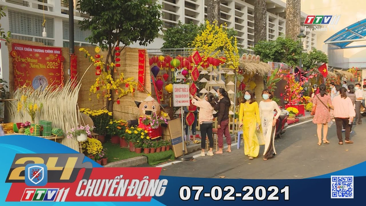 24h Chuyển động 07-02-2021   Tin tức hôm nay   TayNinhTV