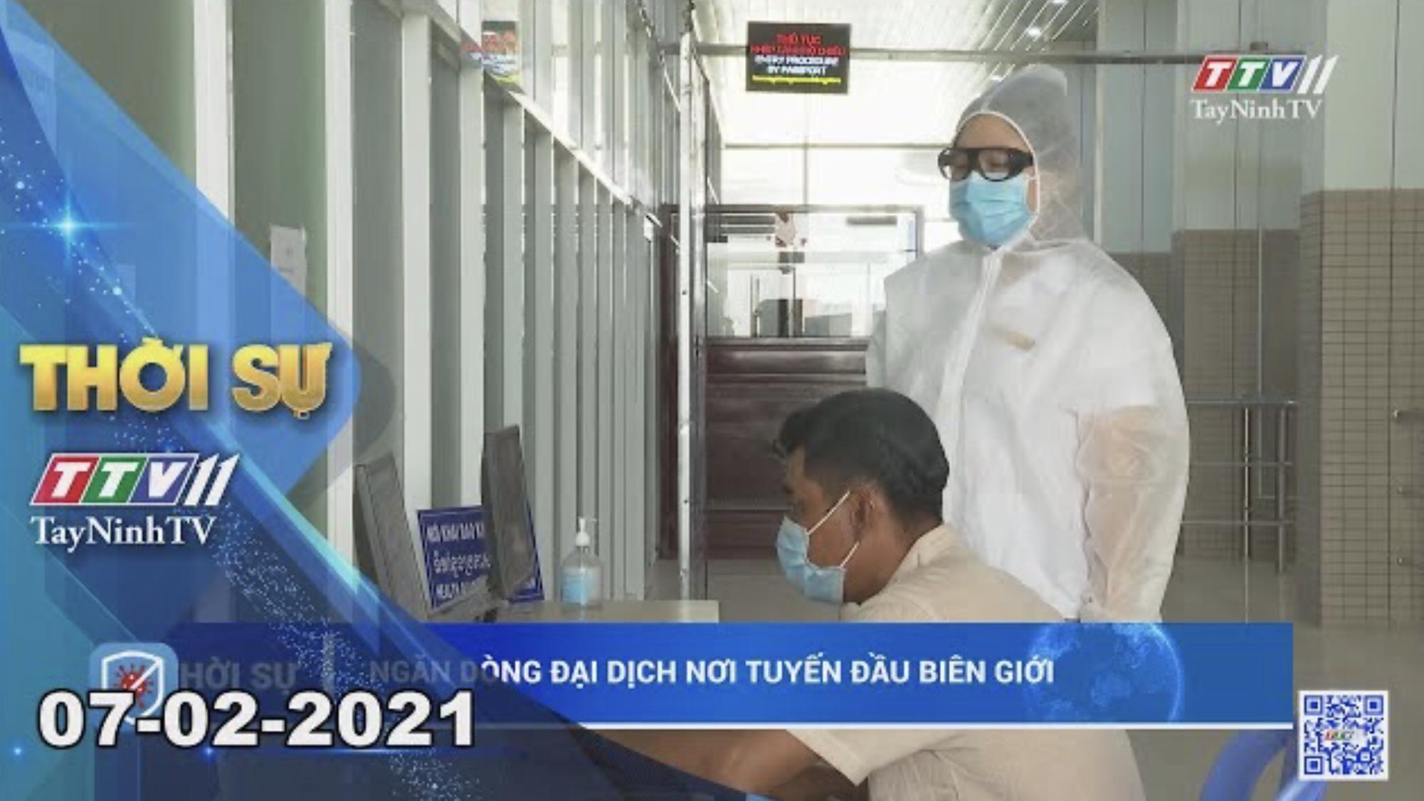 Thời sự Tây Ninh 07-02-2021 | Tin tức hôm nay | TayNinhTV
