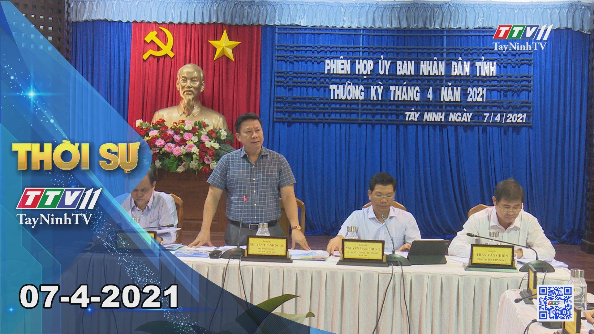 Thời sự Tây Ninh 07-4-2021 | Tin tức hôm nay | TayNinhTV