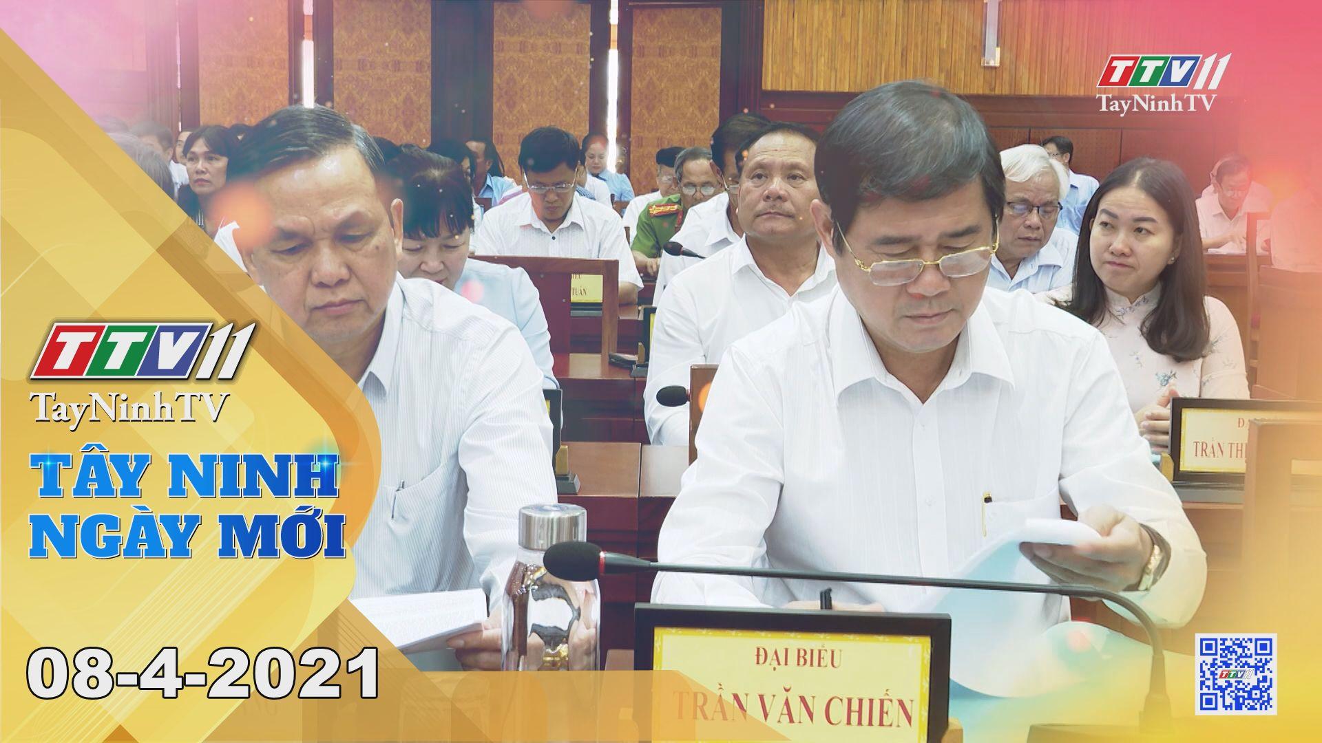 Tây Ninh Ngày Mới 08-4-2021 | Tin tức hôm nay | TayNinhTV