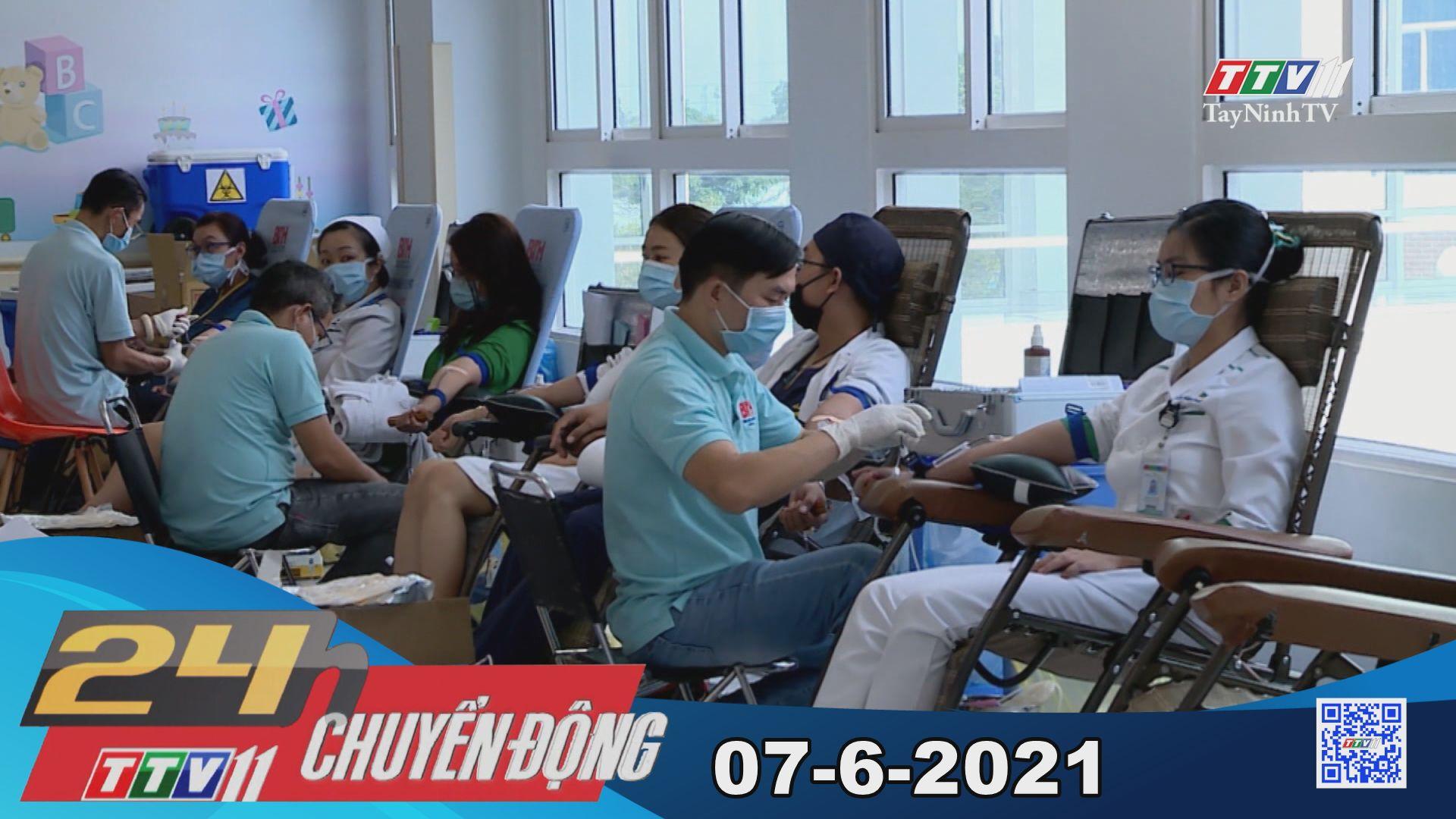 24h Chuyển động 07-6-2021 | Tin tức hôm nay | TayNinhTV