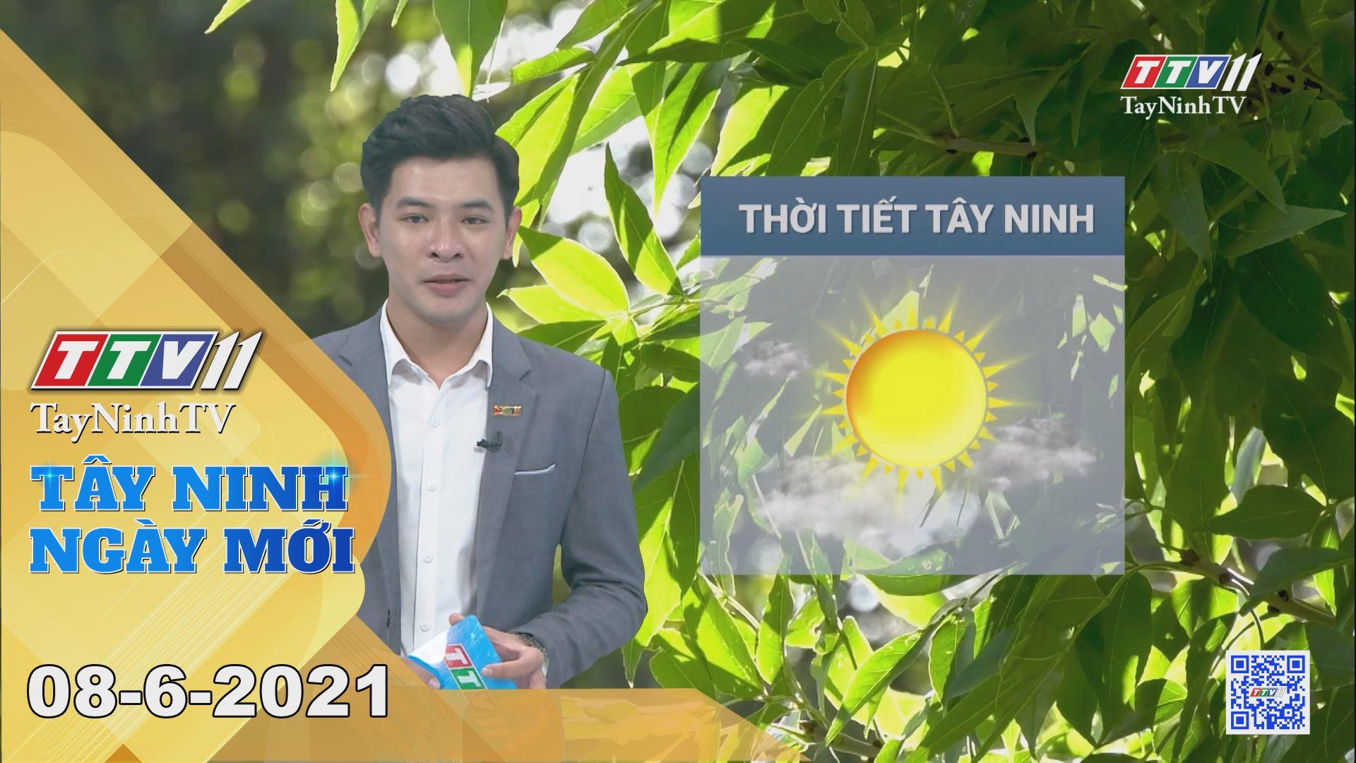 Tây Ninh Ngày Mới 08-6-2021 | Tin tức hôm nay | TayNinhTV