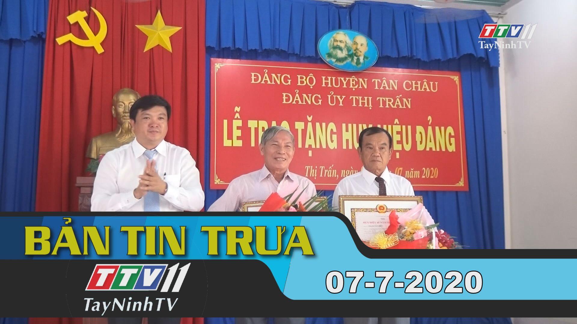 Bản tin trưa 07-7-2020 | Tin tức hôm nay | TayNinhTV