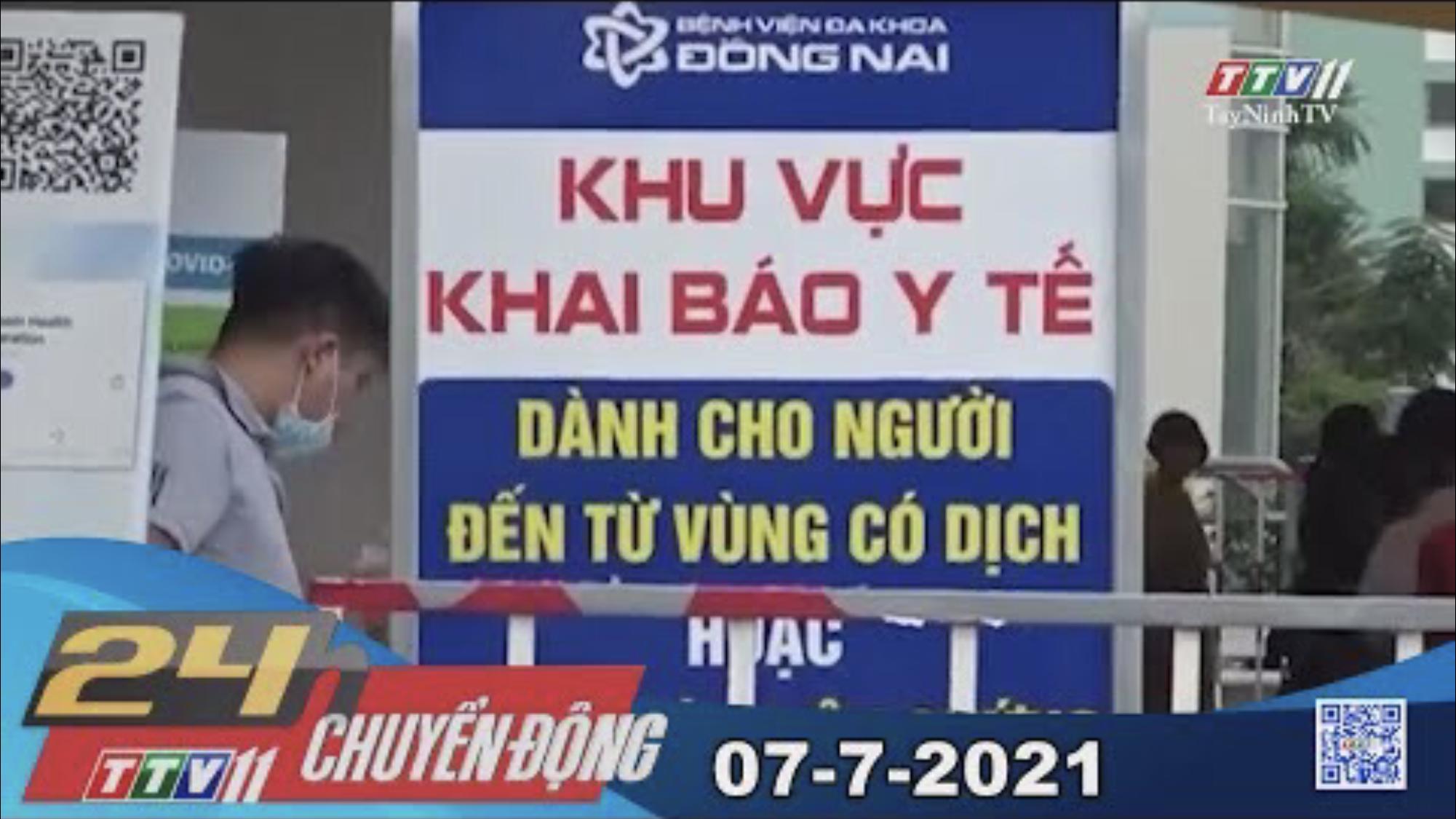 24h Chuyển động 07-7-2021   Tin tức hôm nay   TayNinhTV