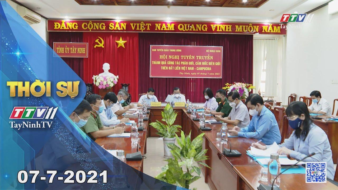 Thời sự Tây Ninh 07-7-2021   Tin tức hôm nay   TayNinhTV