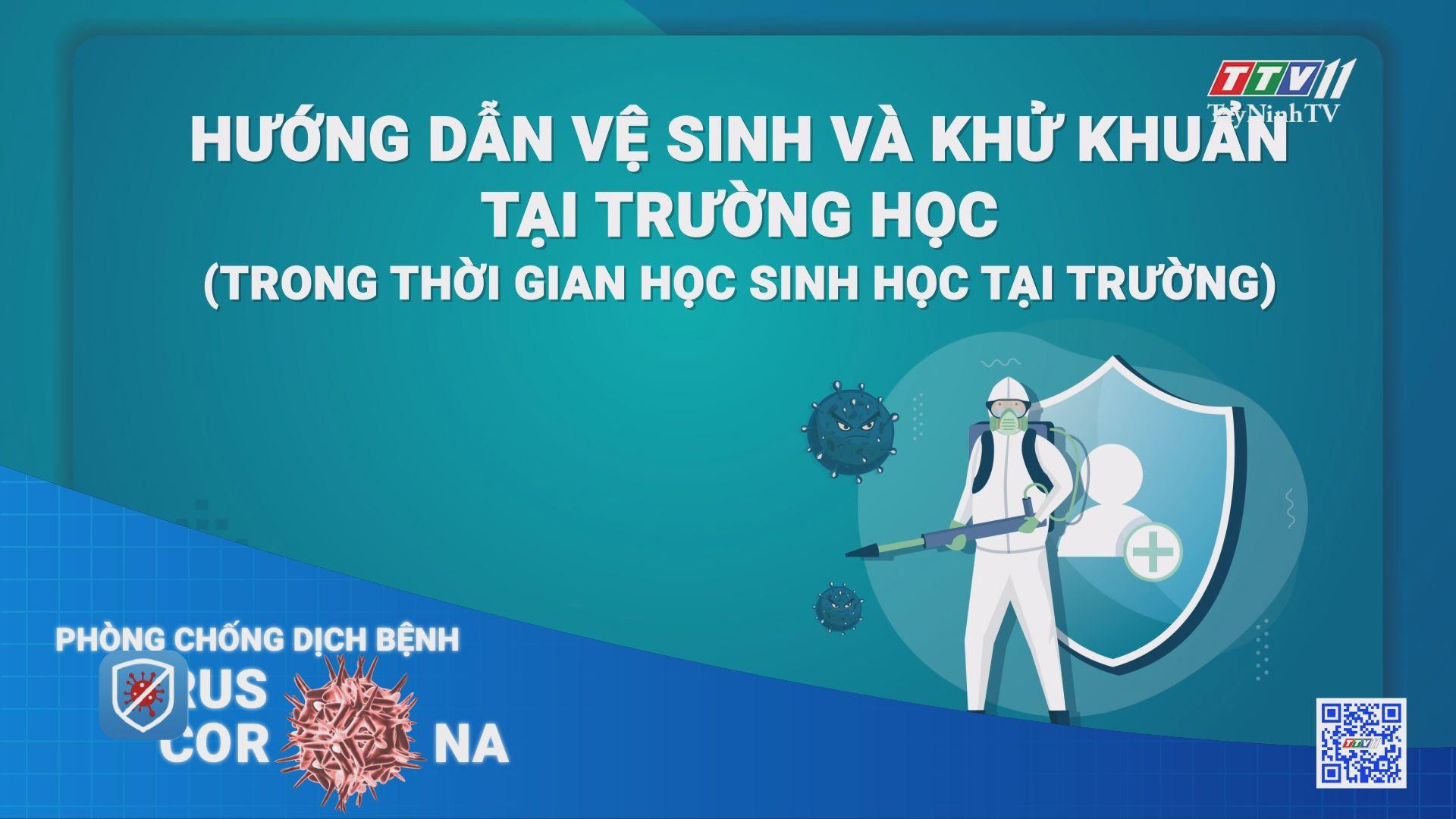 Hướng dẫn vệ sinh và khử khuẩn tại trường học | THÔNG TIN DỊCH CÚM COVID-19 | TayNinhTV